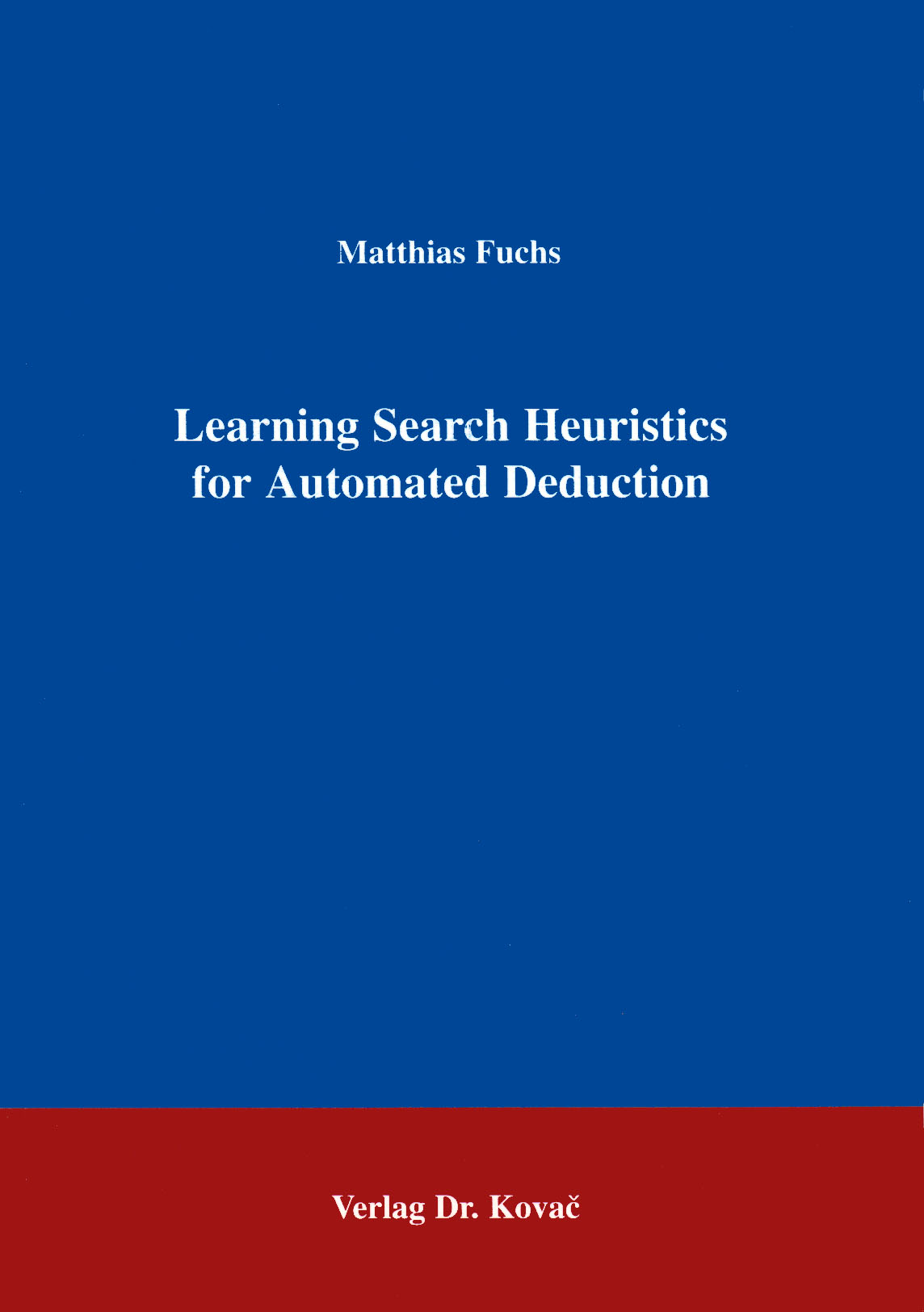 Cover: Learning Search Heuristics for Automated Deduction