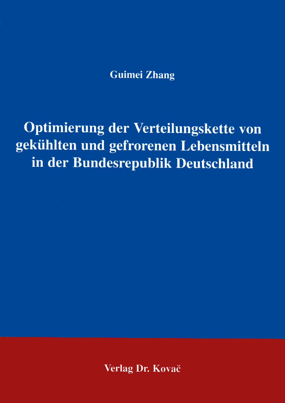 Cover: Optimierung der Verteilungskette von gekühlten und gefrorenen Lebensmitteln in der Bundesrepublik Deutschland