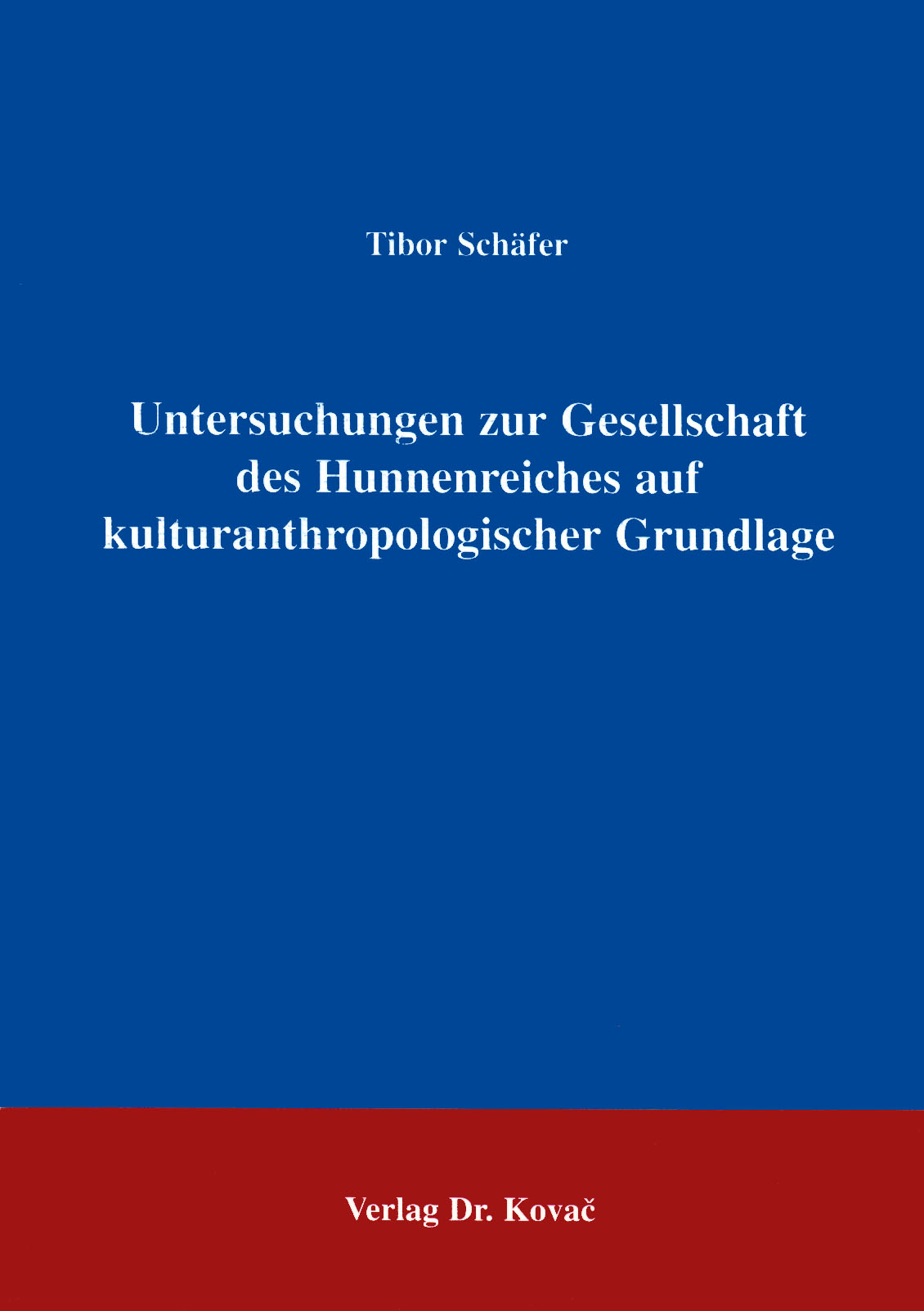 Cover: Untersuchungen zur Gesellschaft des Hunnenreiches auf kulturanthropologischer Grundlage