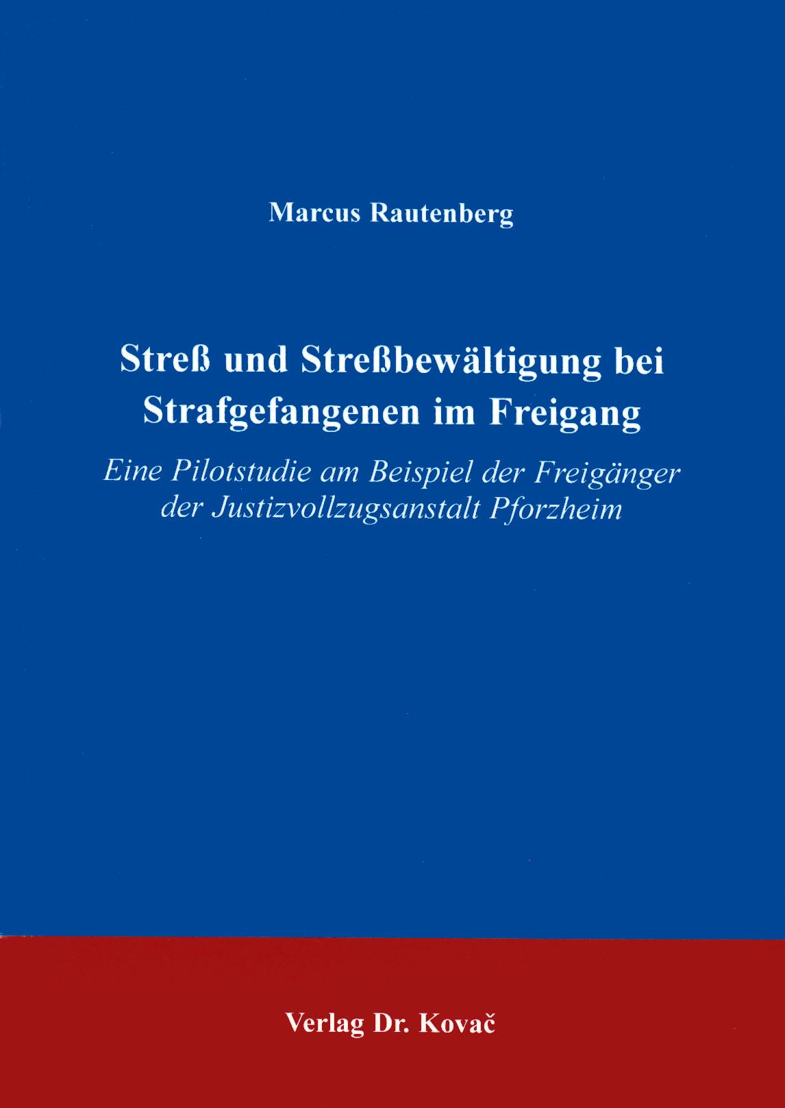 Cover: Streß und Streßbewältigung bei Strafgefangenen im Freigang