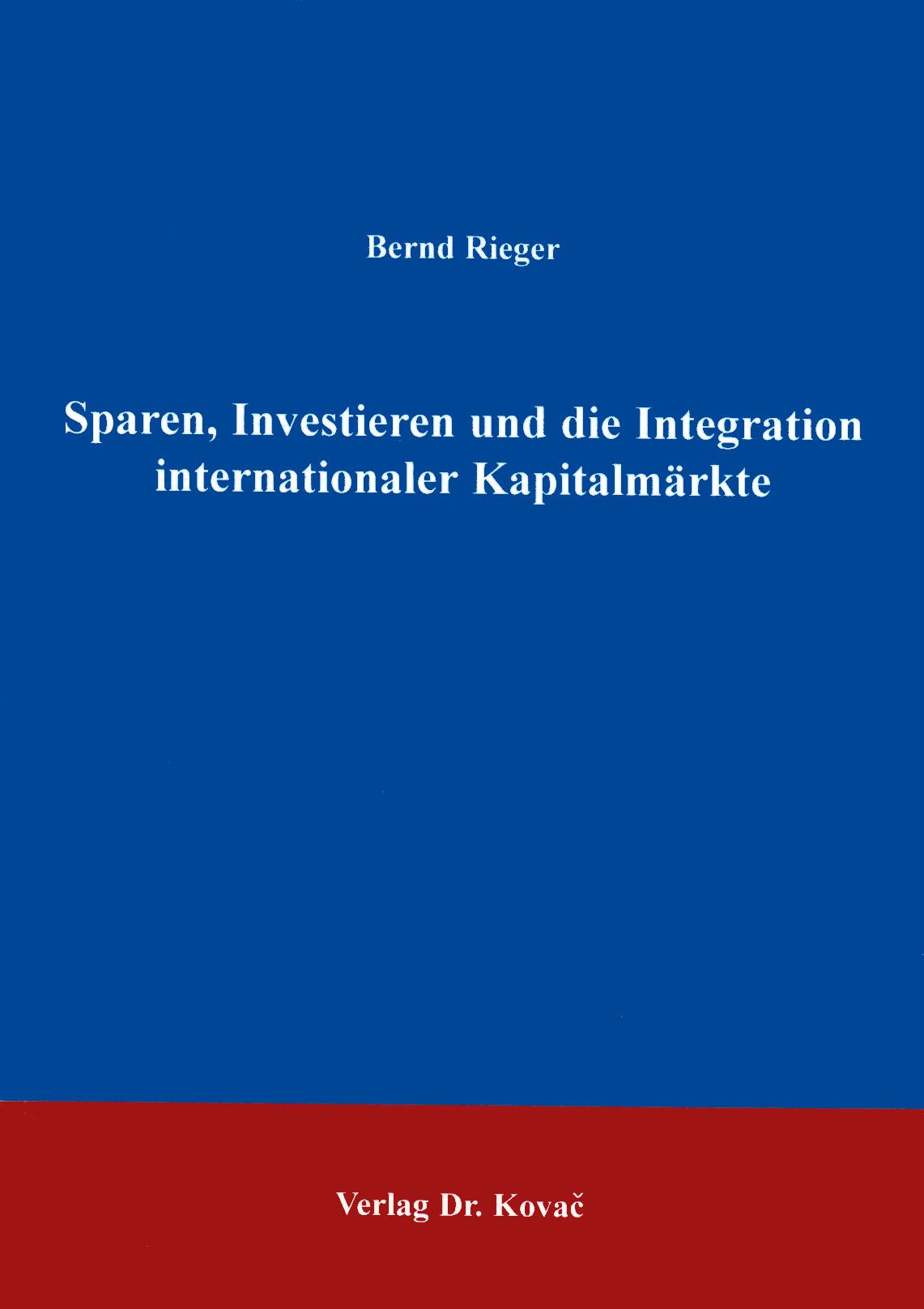 Cover: Sparen, Investieren und die Integration internationaler Kapitalmärkte