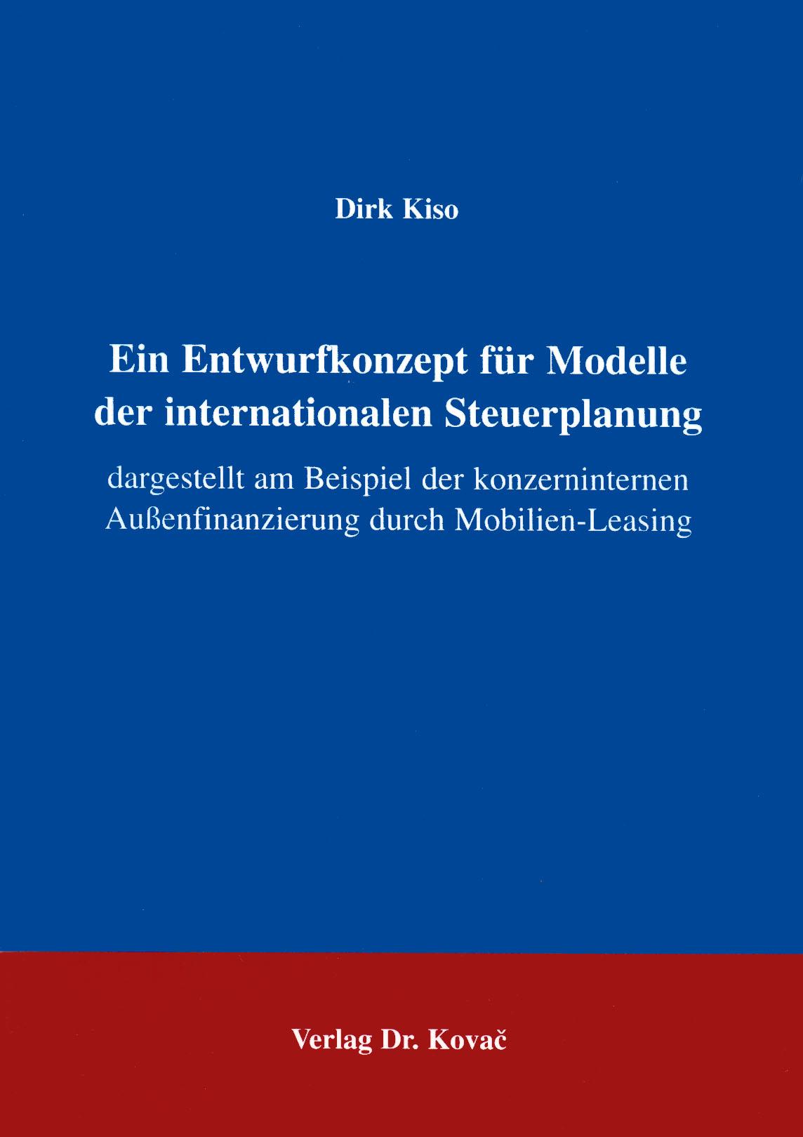 Cover: Ein Entwurfskonzept für Modelle der internationalen Steuerplanung