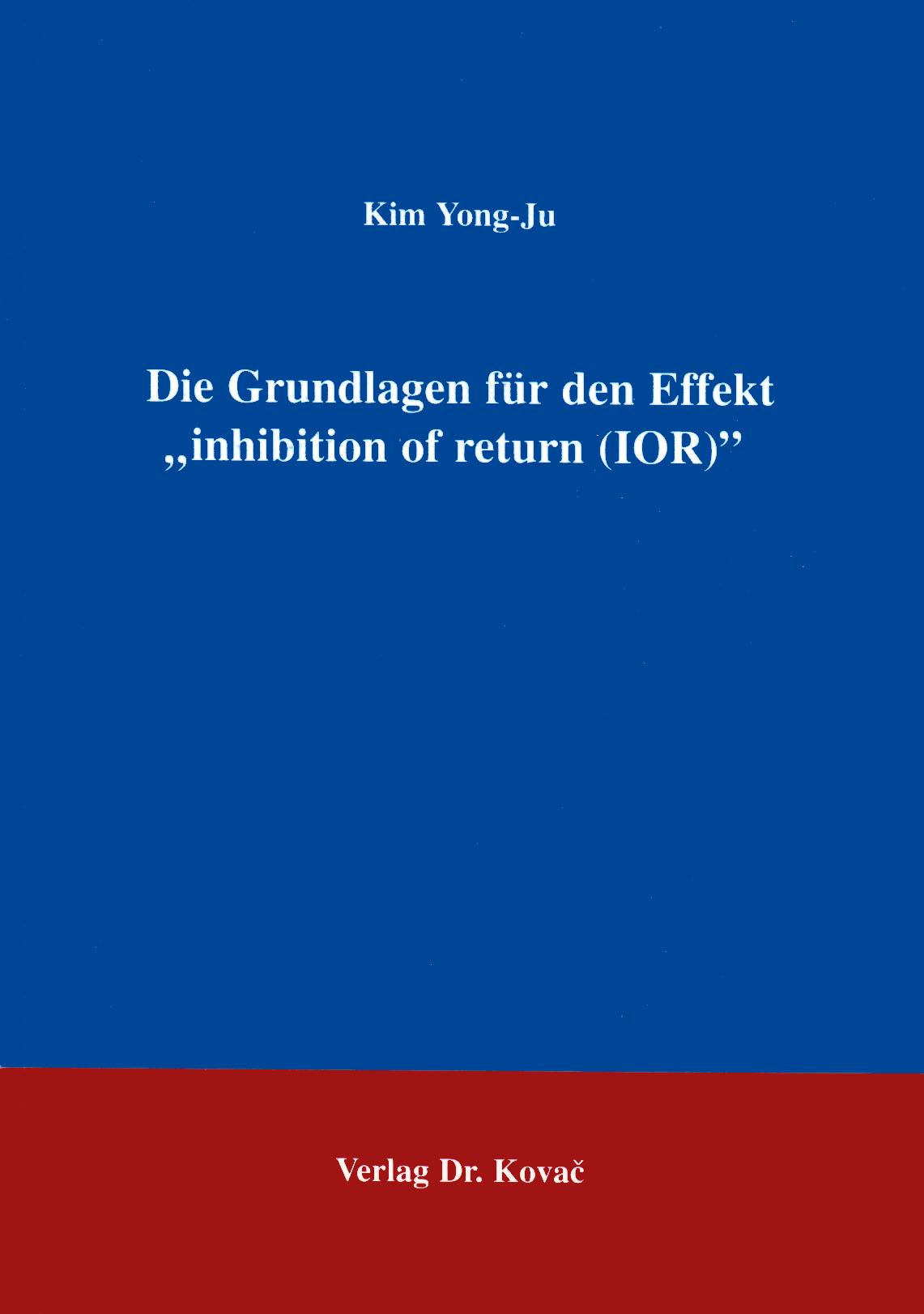 """Cover: Die Grundlagen für den Effekt """"inhibition of return (IOR)"""""""