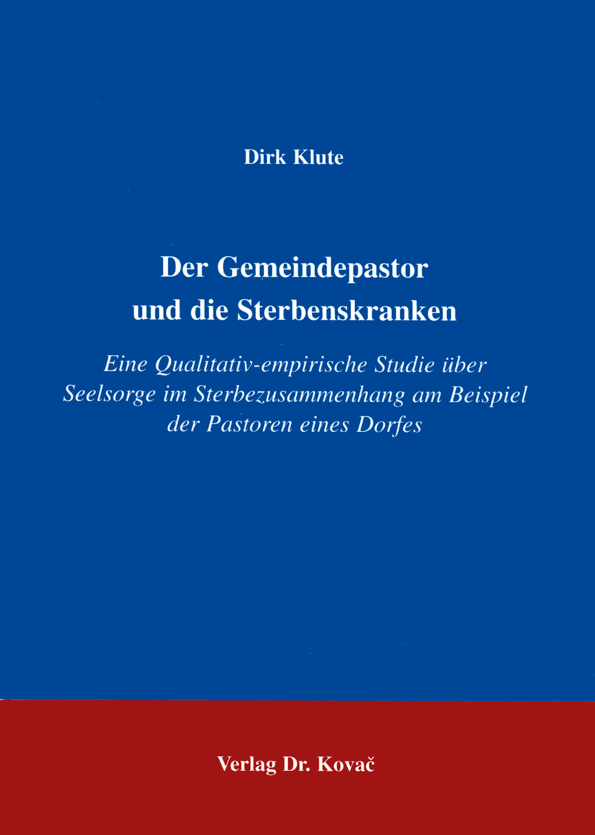 Cover: Der Gemeindepastor und die Sterbenskranken