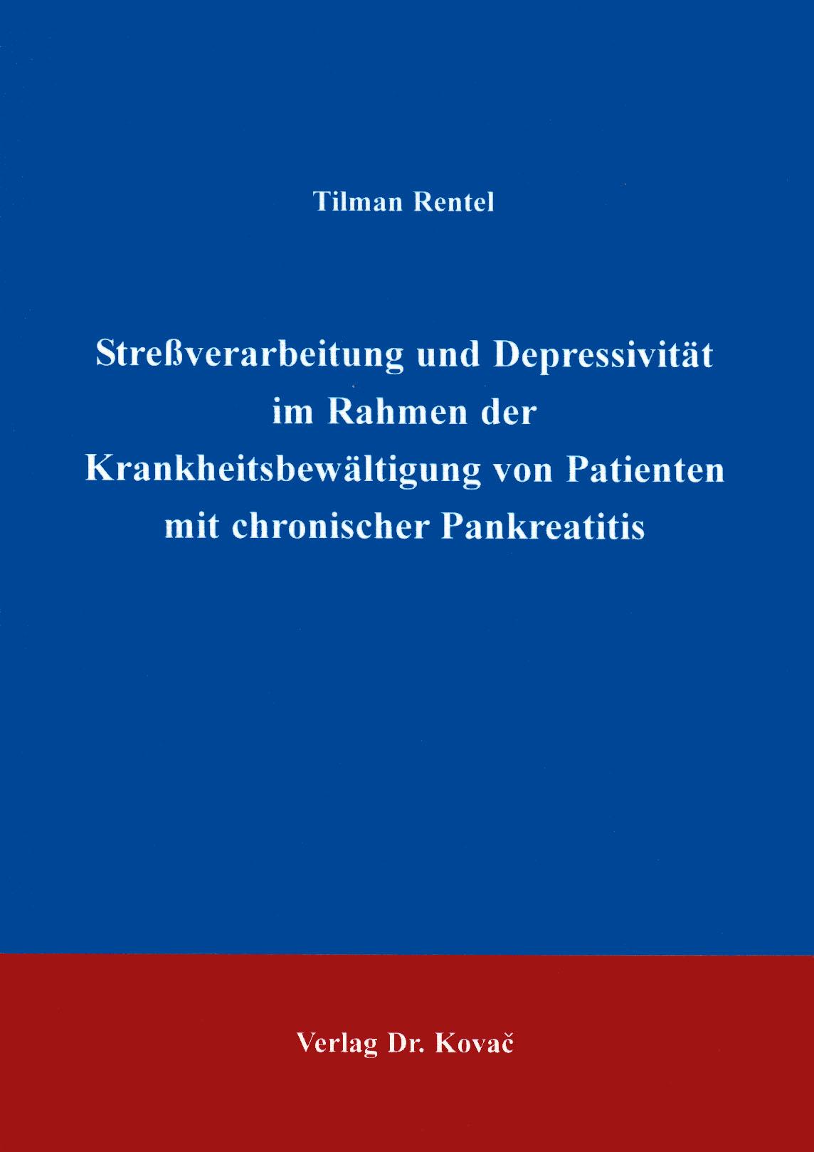 Cover: Streßverarbeitung und Depressivität  im Rahmen der Krankheitsbewältigung von Patienten mit chronischer Pankreatitis