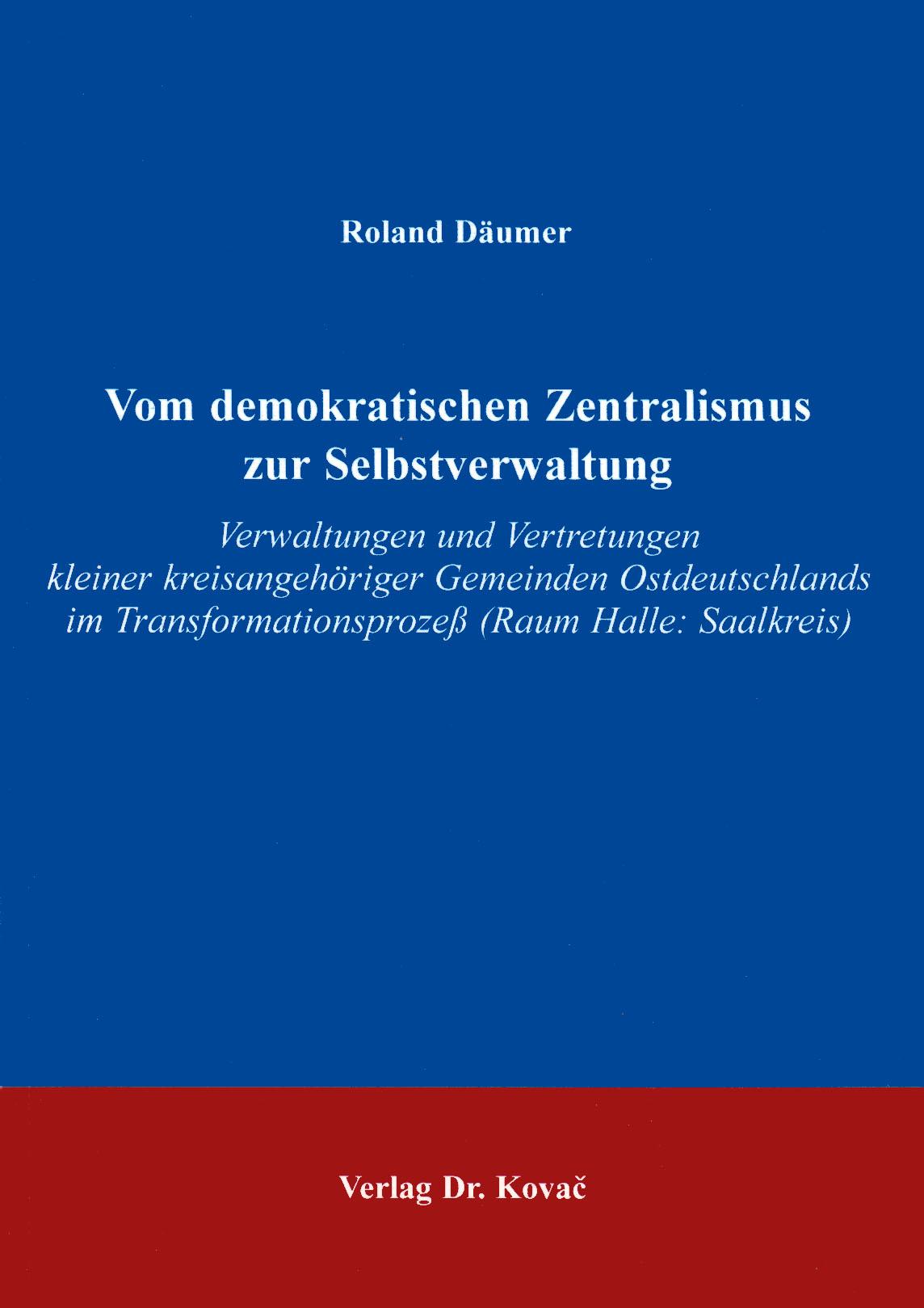 Cover: Vom demokratischen Zentralismus zur Selbstverwaltung