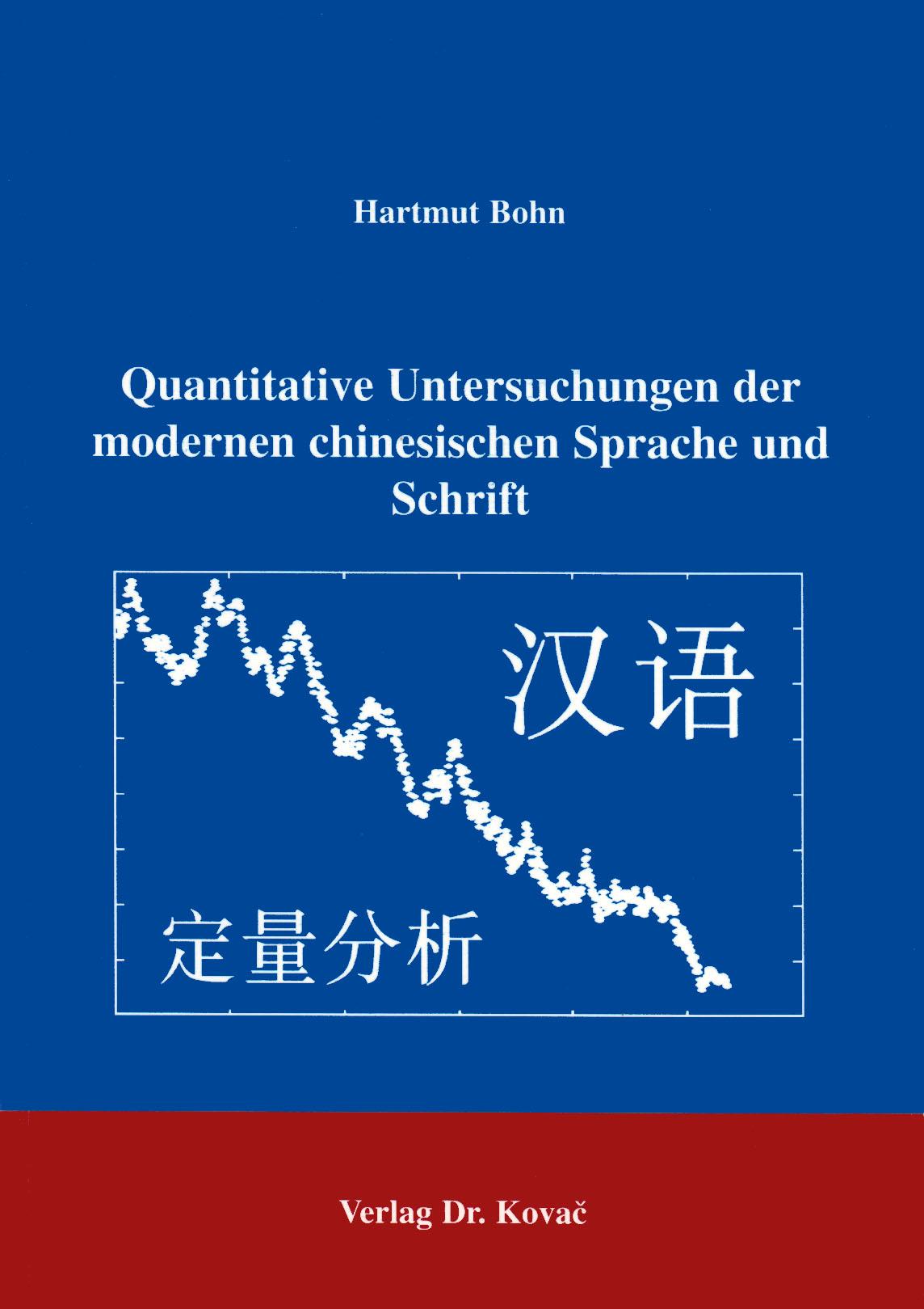 Cover: Quantitave Untersuchungen der modernen chinesischen Sprache und Schrift
