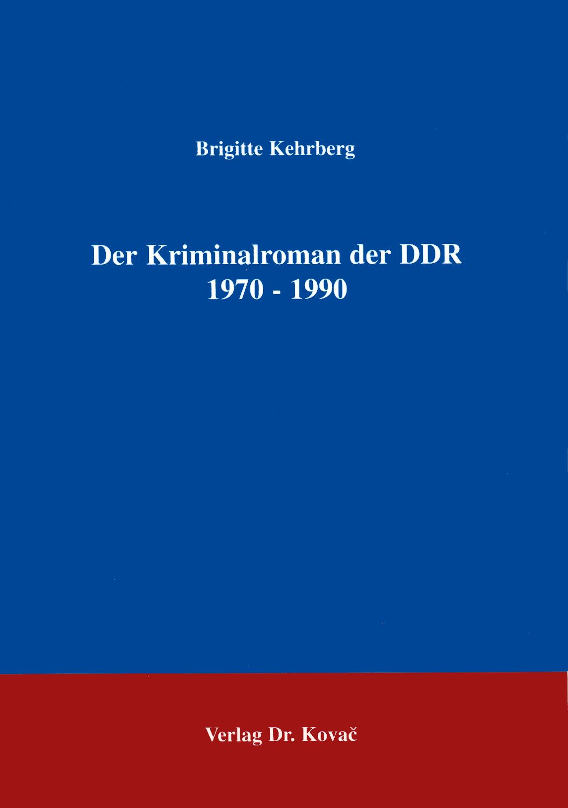 Cover: Der Kriminalroman der DDR 1970 - 1990