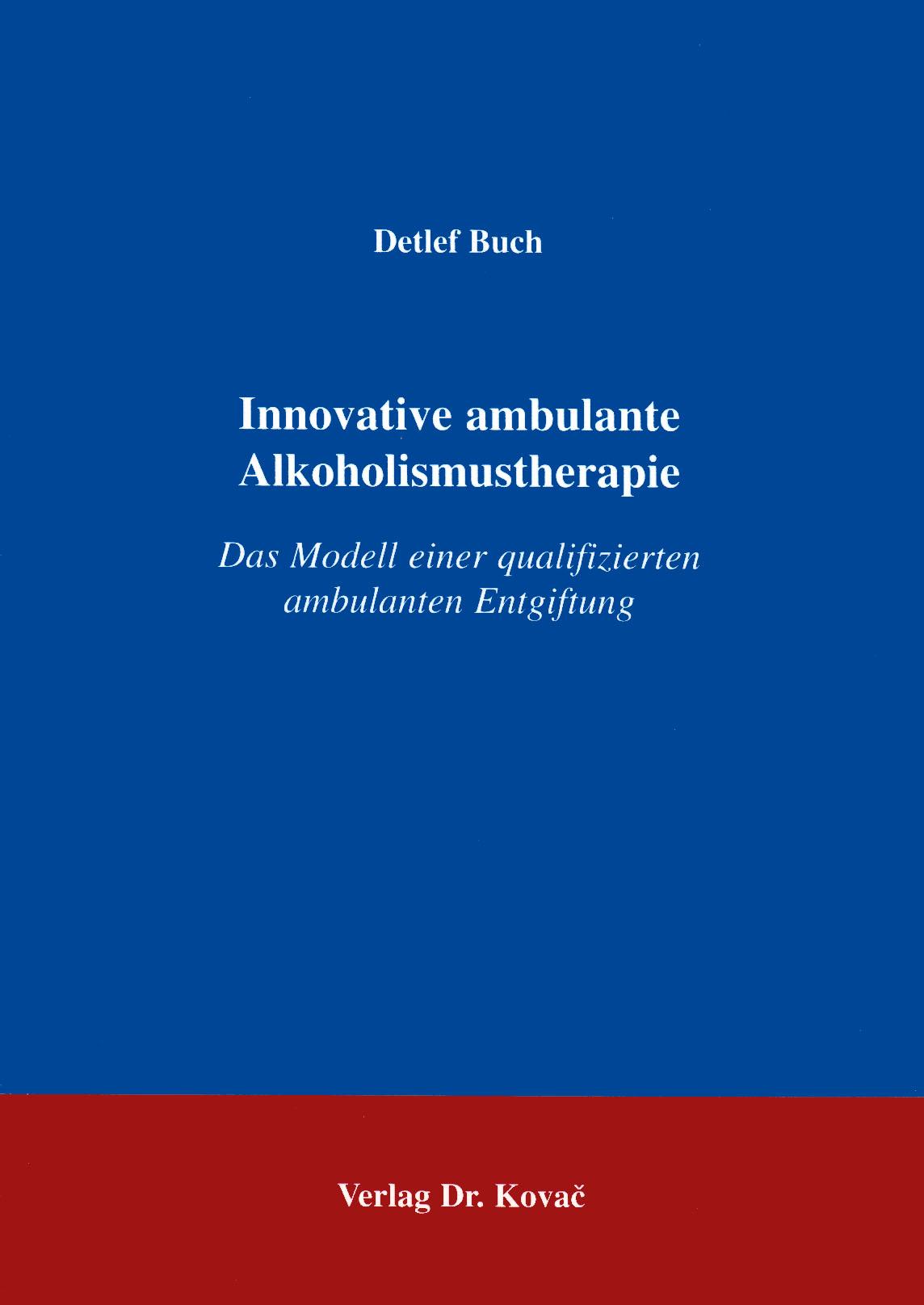 Cover: Innovative ambulante Alkoholismustherapie