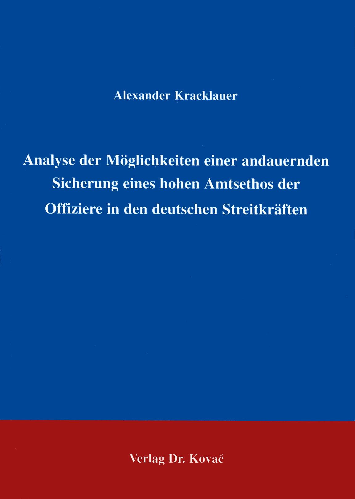 Cover: Analyse der Möglichkeiten einer andauernden Sicherung eines hohen Amtsethos der Offiziere in den deutschen Streitkräften