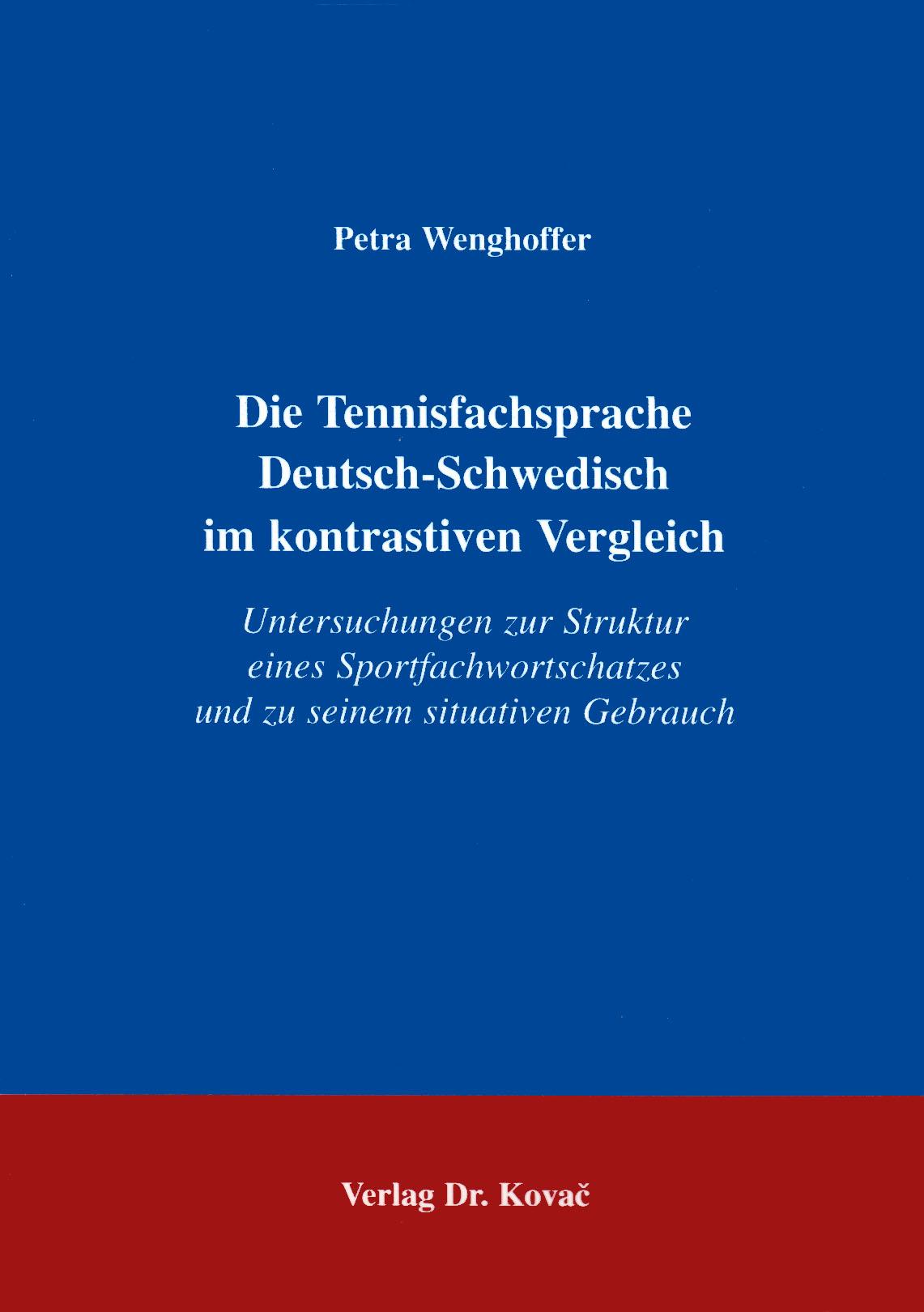 Cover: Die Tennisfachsprache Deutsch-Schwedisch im kontrativen Vergleich