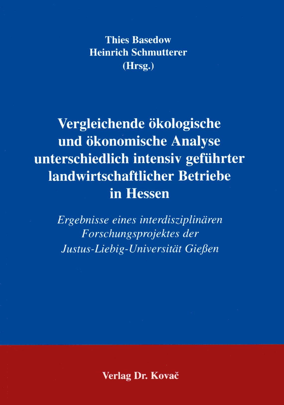 Cover: Vergleichende ökologische und ökonomische Analyse unterschiedlich intensiv geführter landwirtschaftlicher Betriebe in Hessen