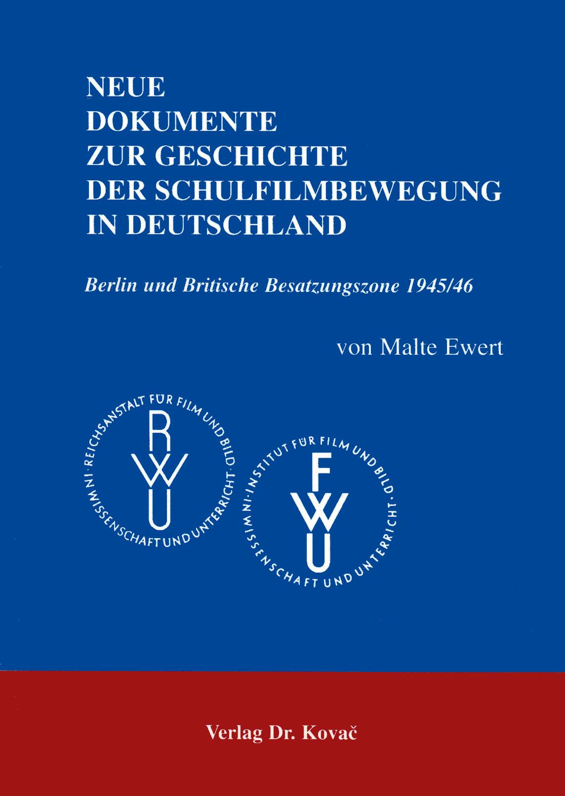 Cover: Neue Dokumente zur Geschichte der Schulfilmbewegung in Deutschland