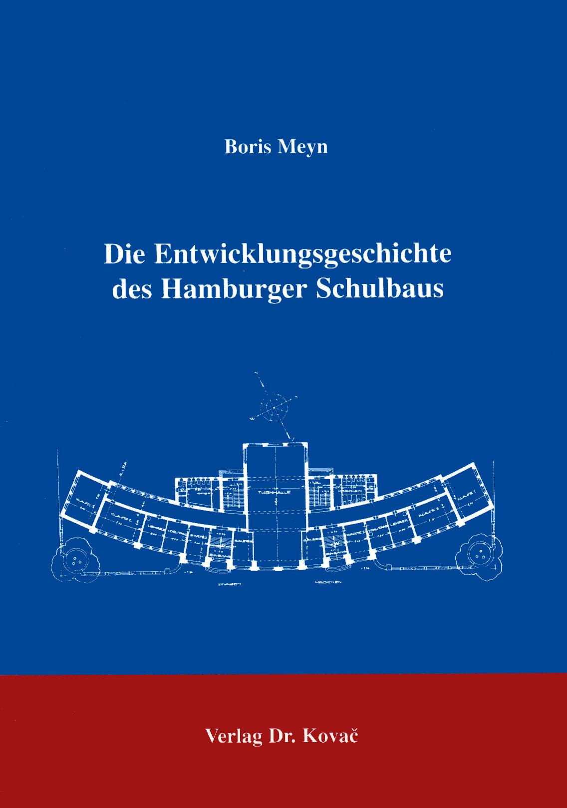 Cover: Die Entwicklungsgeschichte des Hamburger Schulbaus