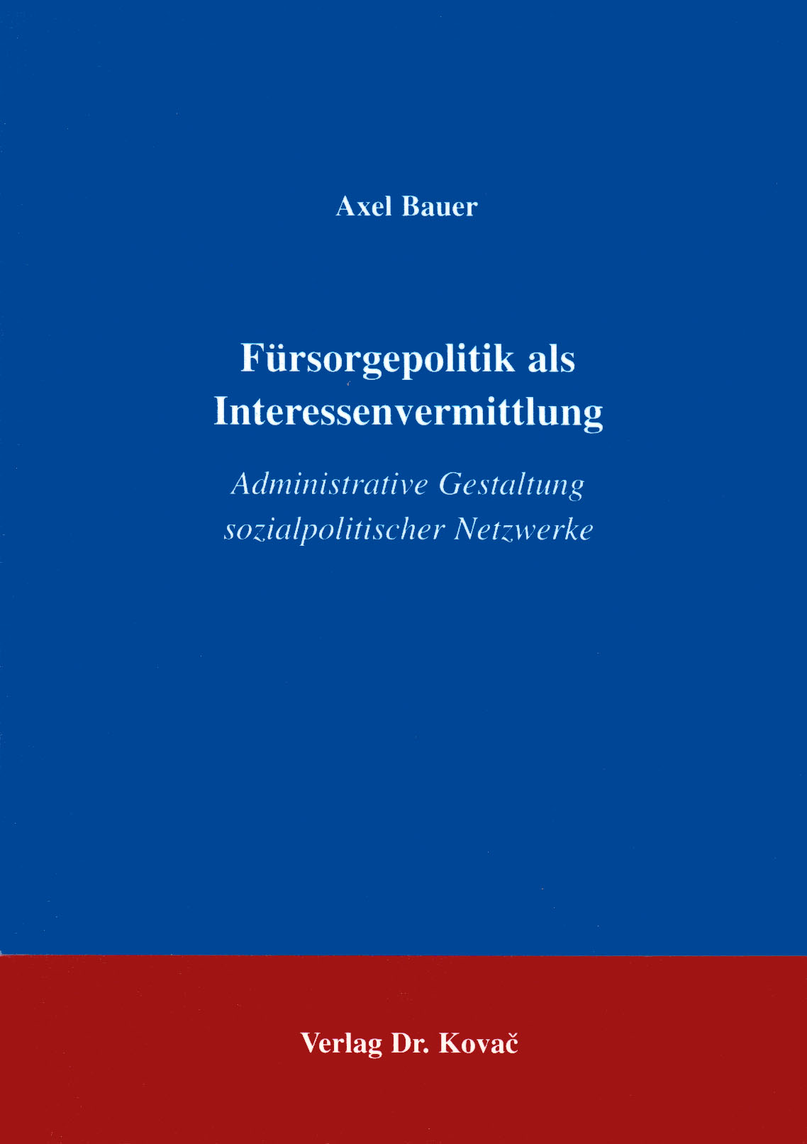 Cover: Fürsorgepolitik als Interessenvermittung