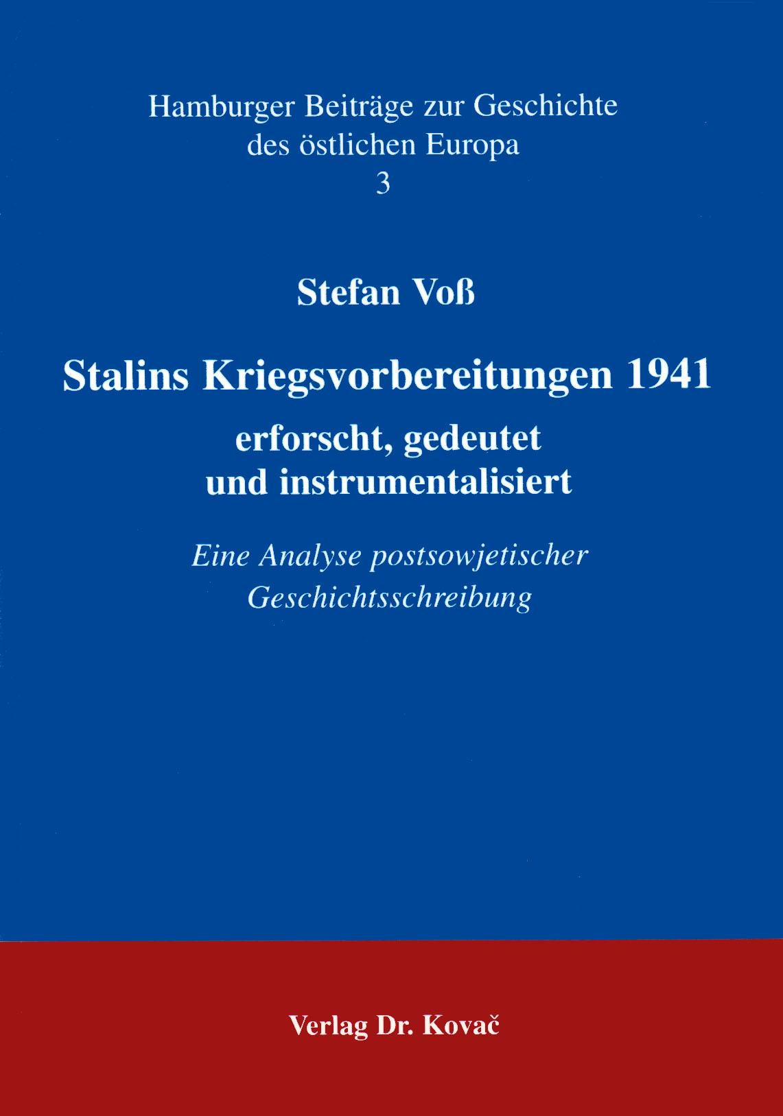 Cover: Stalins Kriegsvorbereitungen 1941 - erforscht, gedeutet und instrumentalisiert