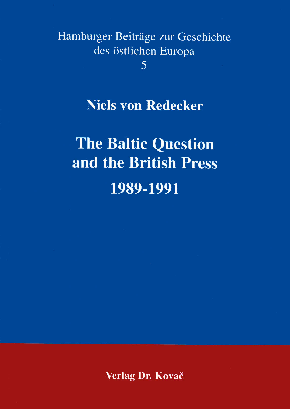 Cover: The Baltic Question and the British Press 1989-1991