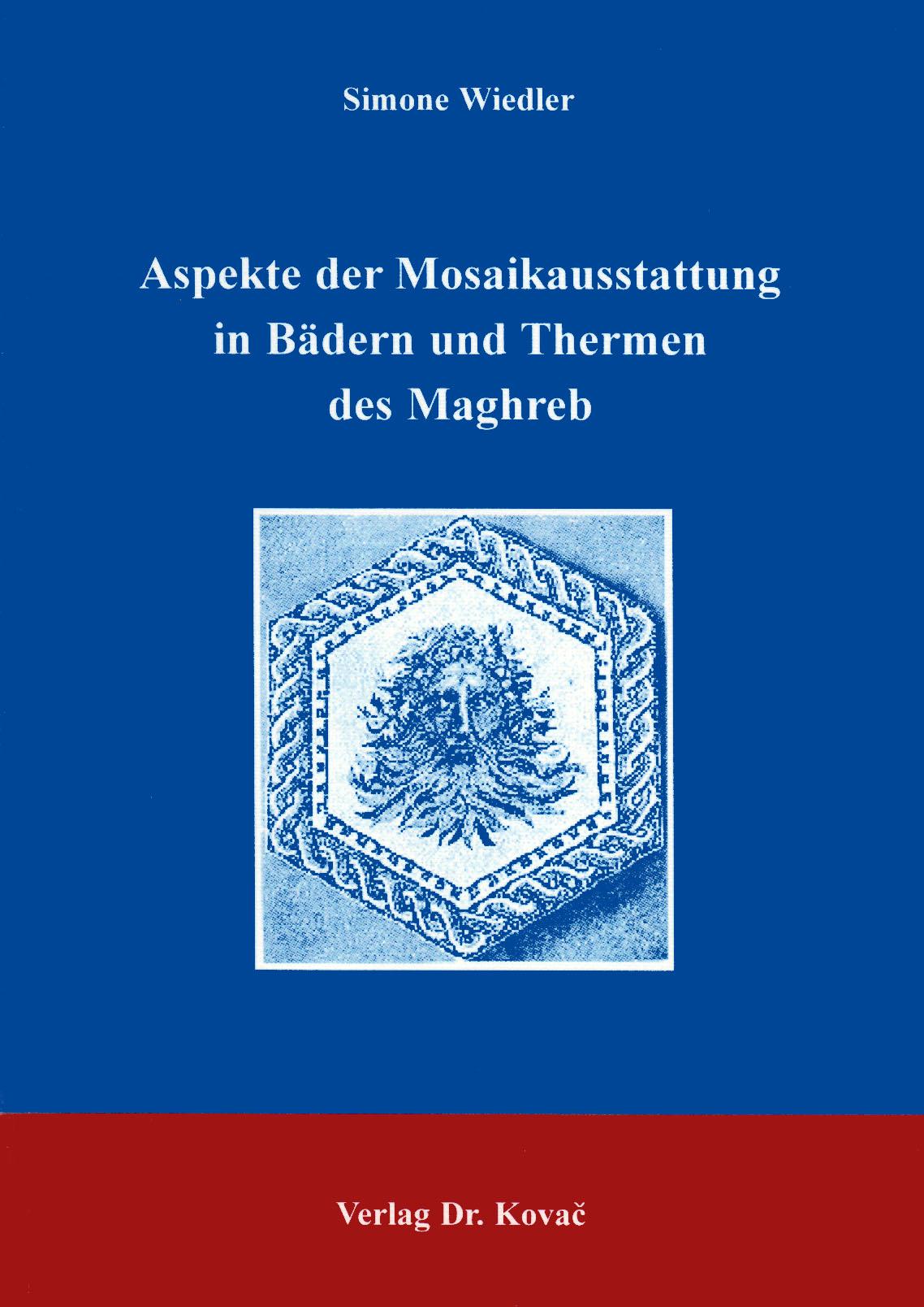 Cover: Aspekte der Mosaikausstattung in Bädern und Thermen des Maghreb