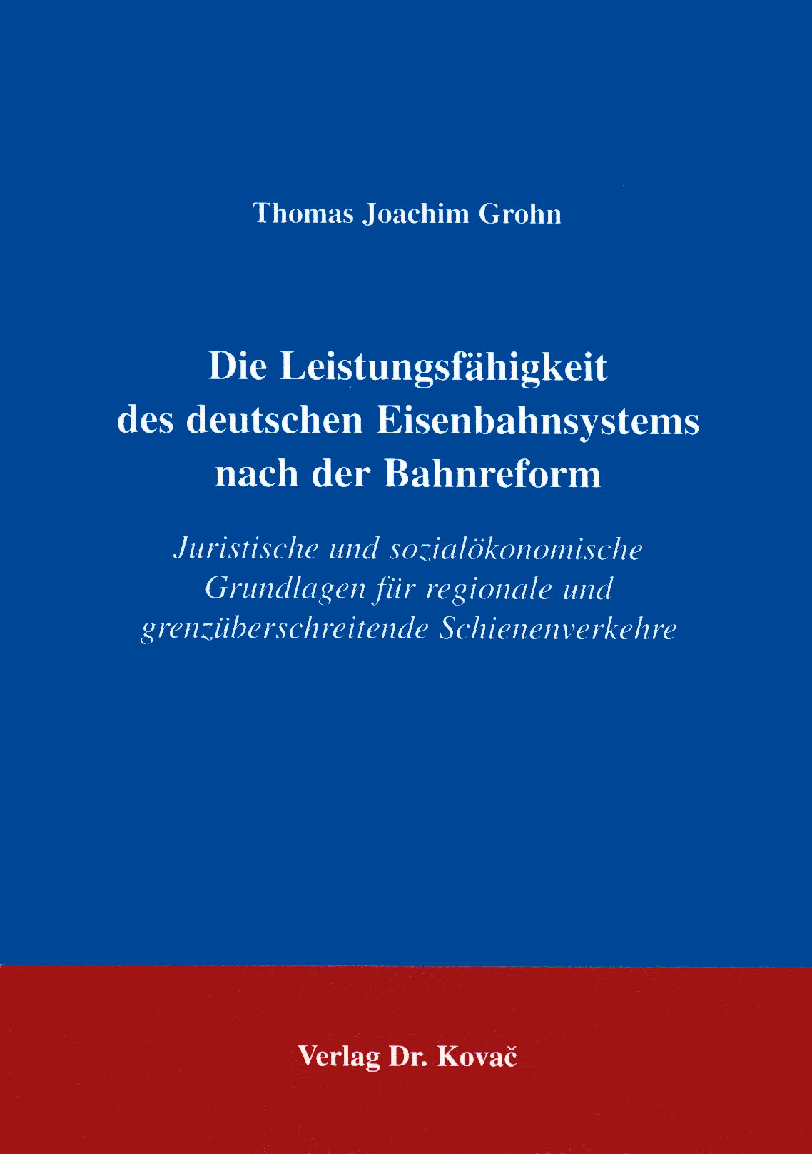 Cover: Die Leistungsfähigkeit des deutschen Eisenbahnsystems nach der Bahnreform