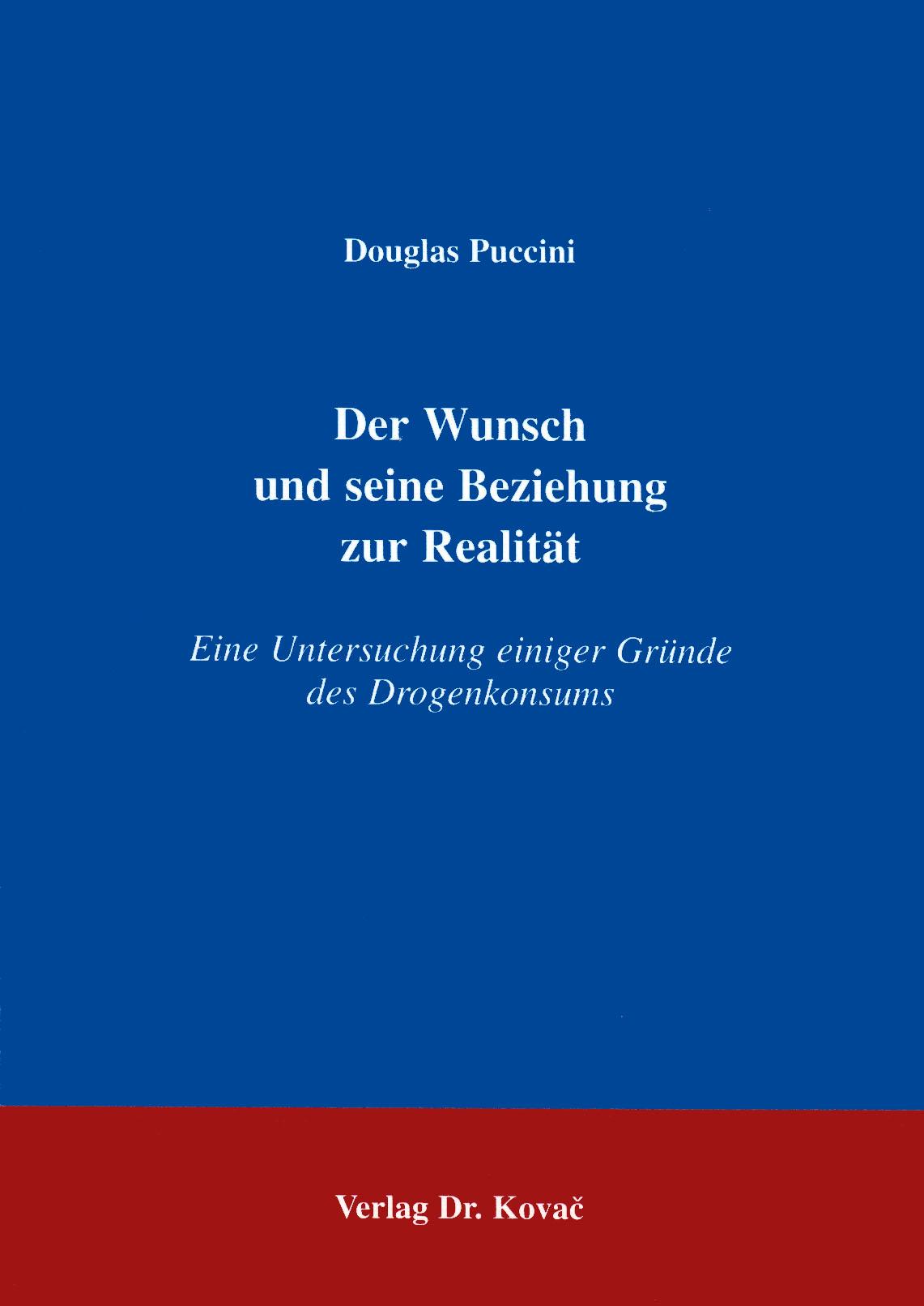 Cover: Der Wunsch und seine Beziehung zur Realität