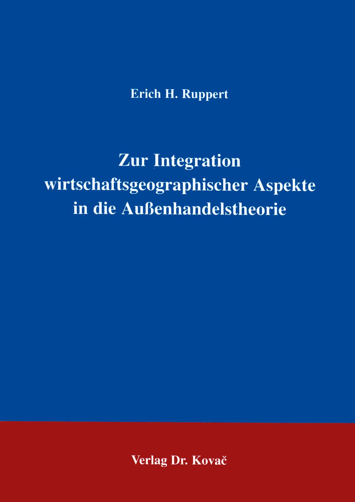 Cover: Zur Integration wirtschaftsgeographischer Aspekte in die Außenhandelstheorie