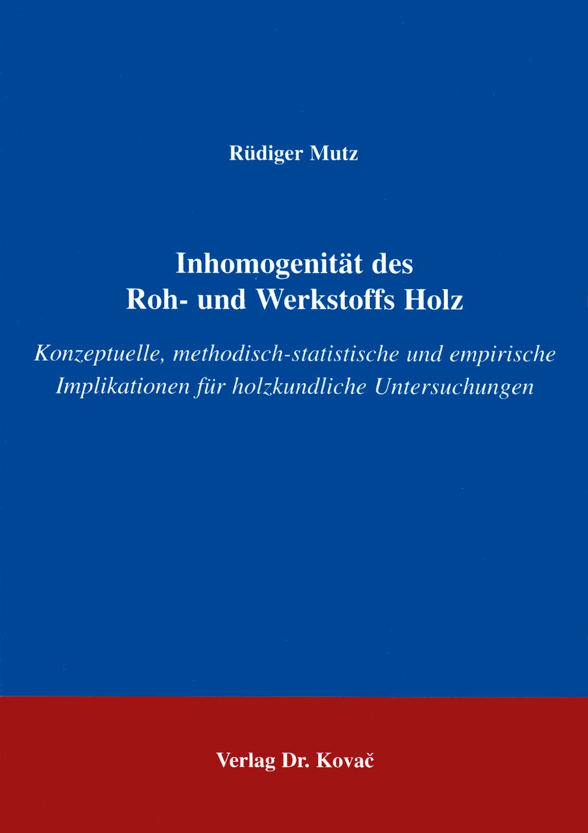 Cover: Inhomogenität des Roh- und Werkstoffs Holz