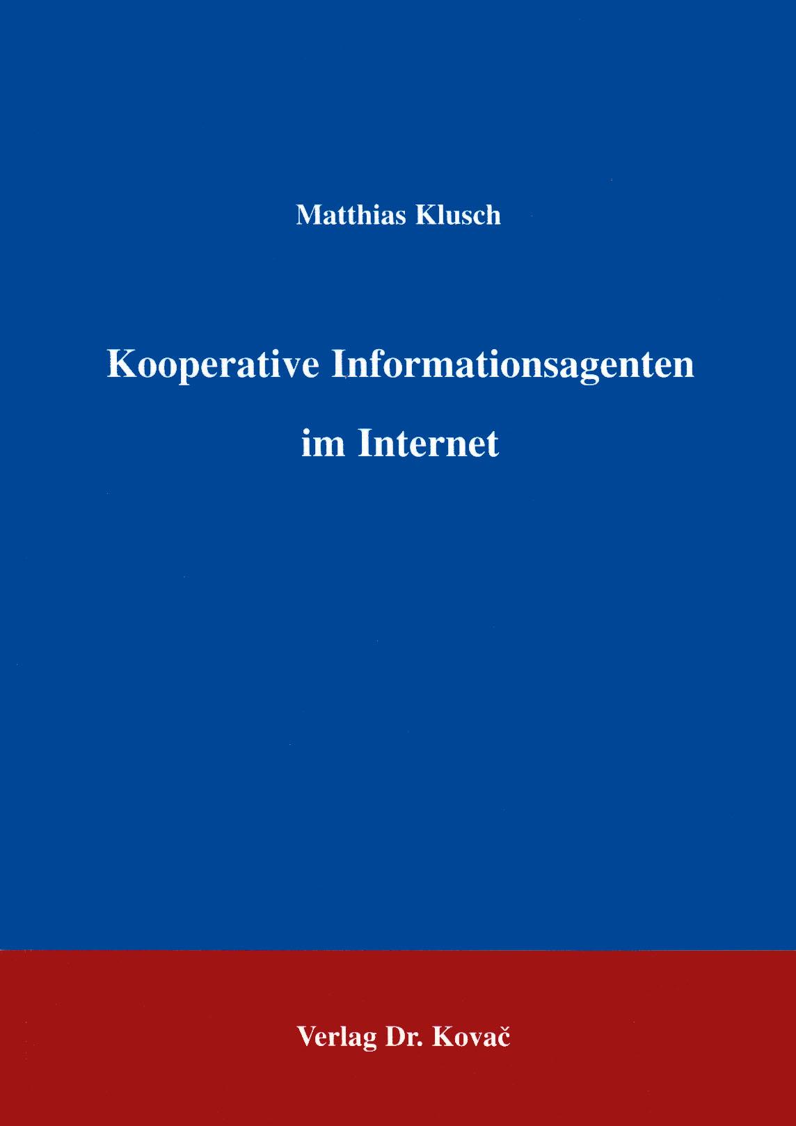 Cover: Kooperative Informationsagenten im Internet
