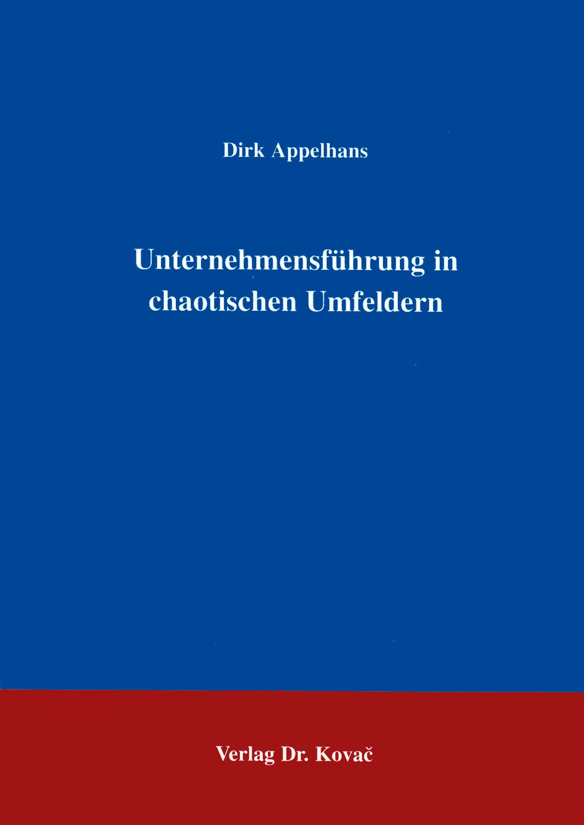 Cover: Unternehmensführung in chaotischen Umfeldern