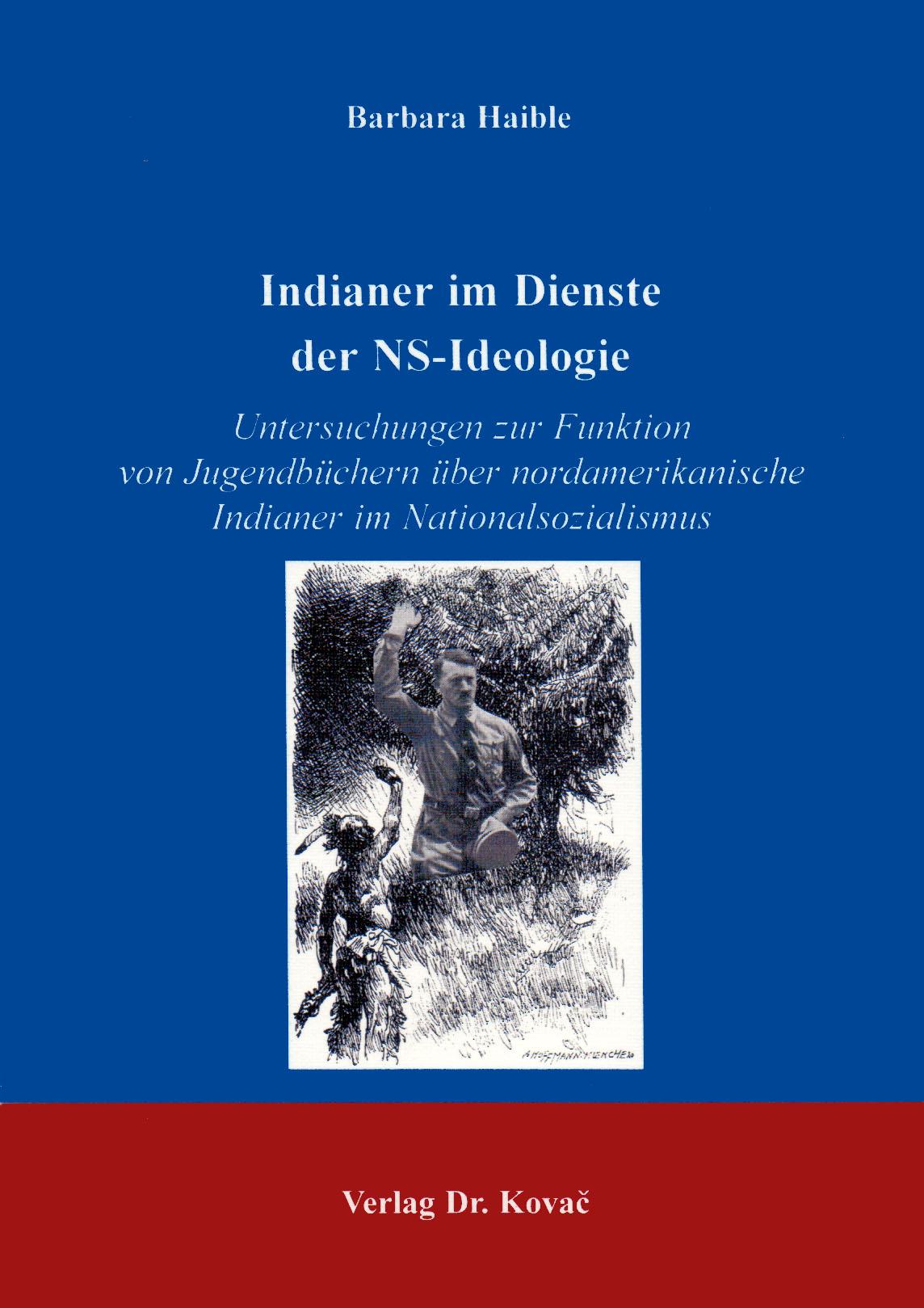 Cover: Indianer im Dienste der NS-Ideologie