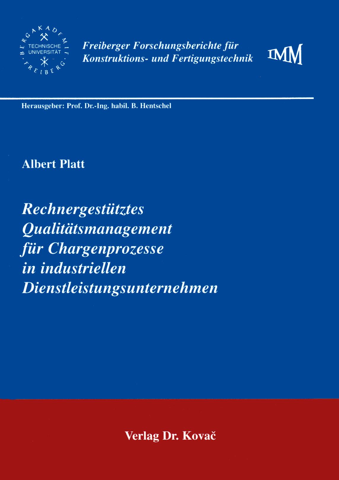 Cover: Rechnergestütztes Qualitätsmanagement für Chargenprozesse in industriellen Dienstleistungsunternehmen