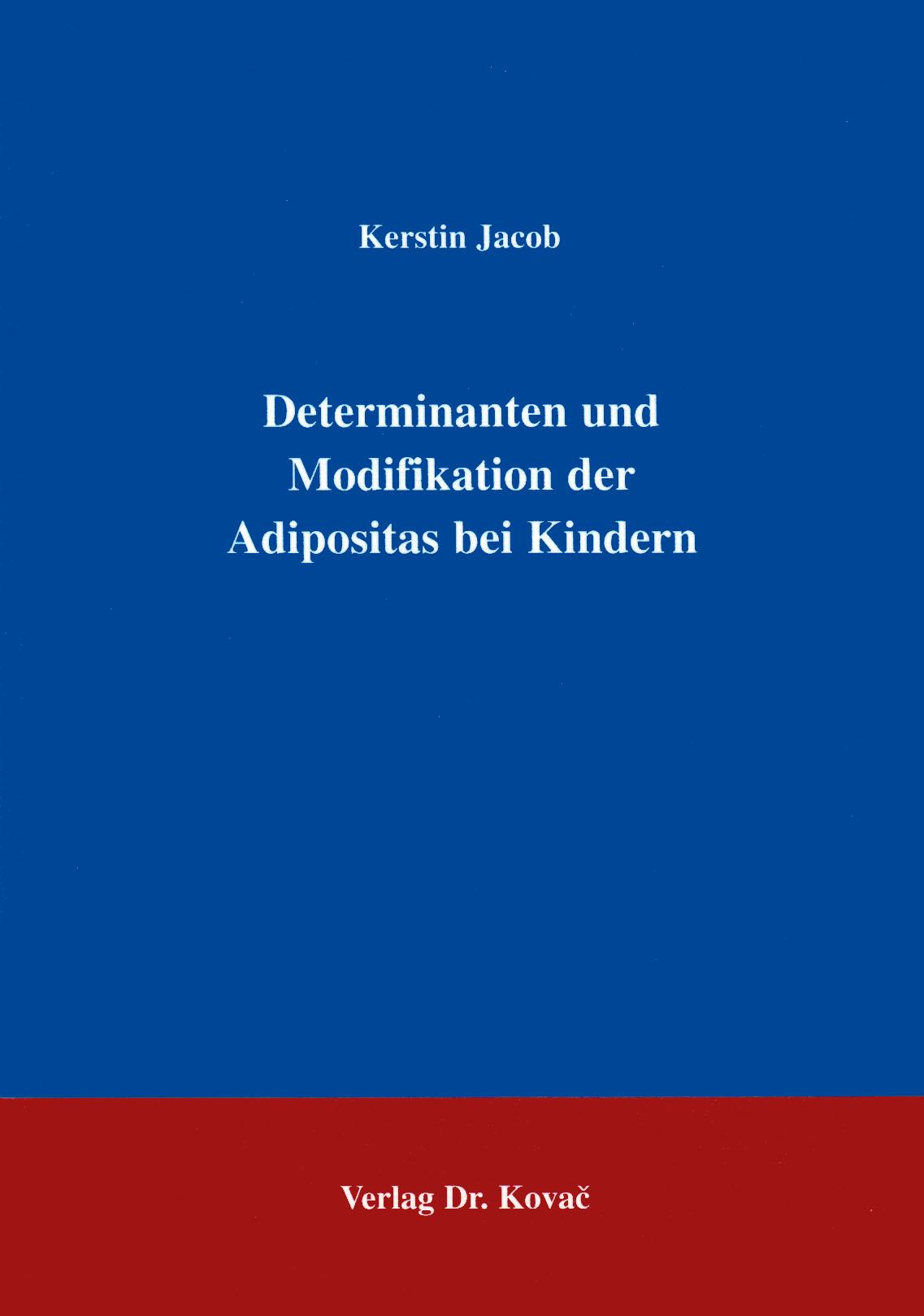 Cover: Determinanten und Modifikation der Adipositas bei Kindern