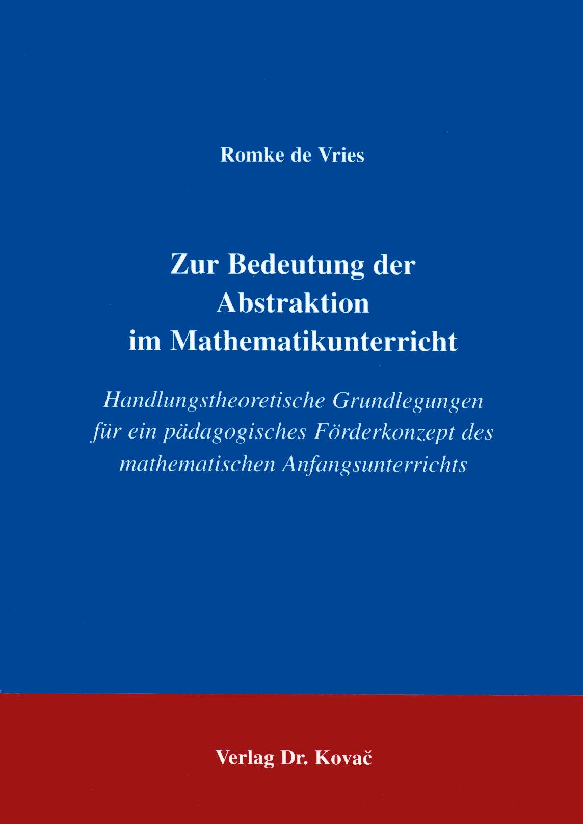 Cover: Zur Bedeutung der Abstraktion im Mathematikunterricht