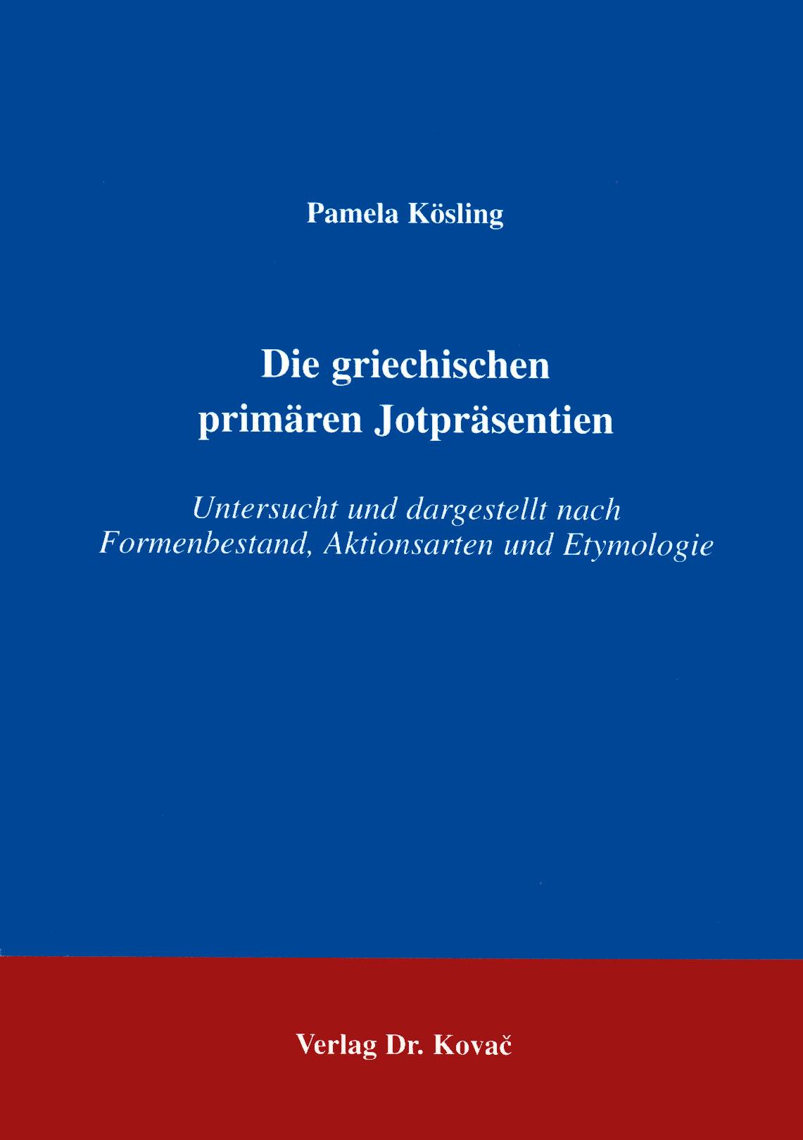 Cover: Die griechischen primären Jotpräsentien