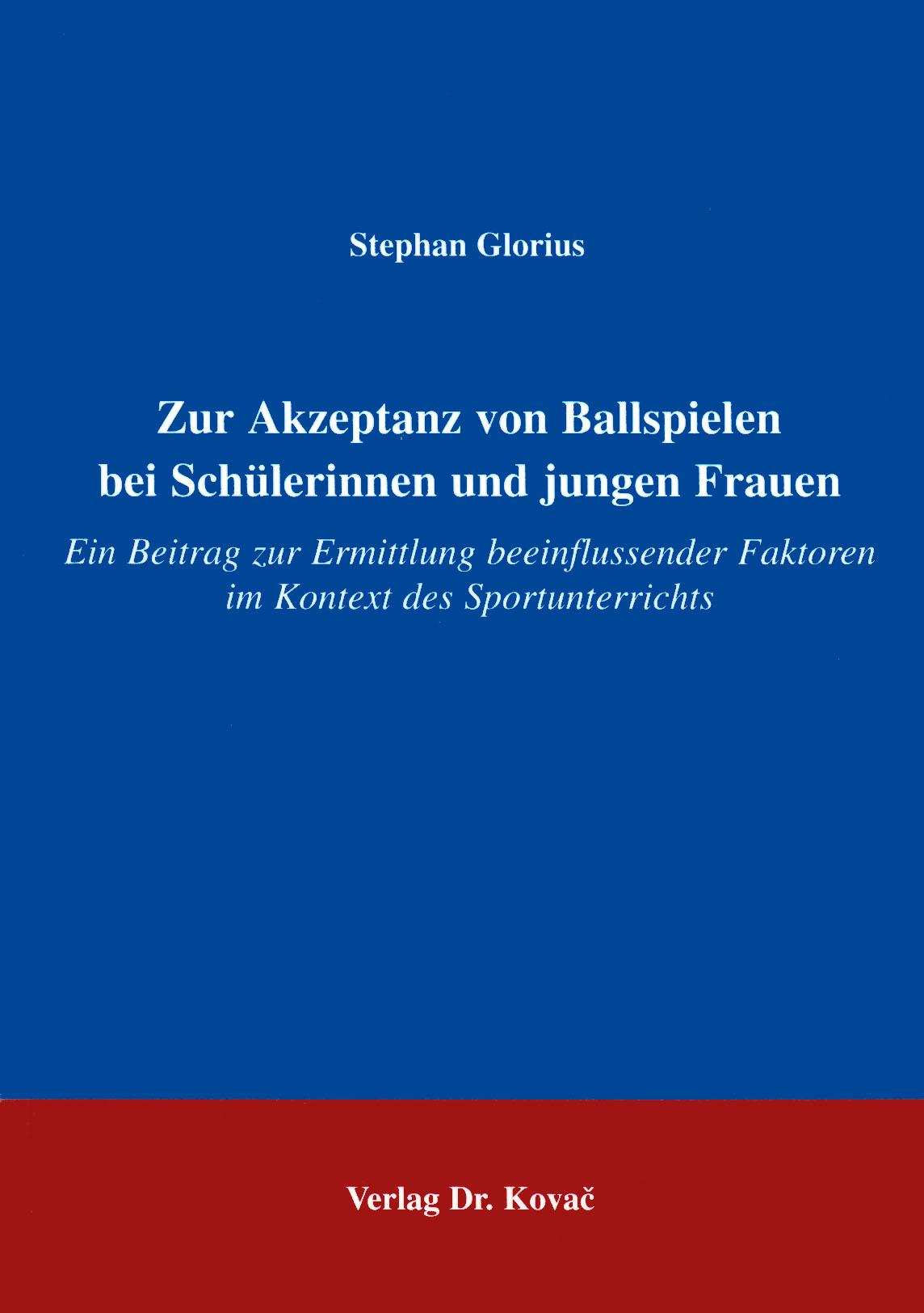 Cover: Zur Akzeptanz von Ballspielen bei Schülerinnen und jungen Frauen