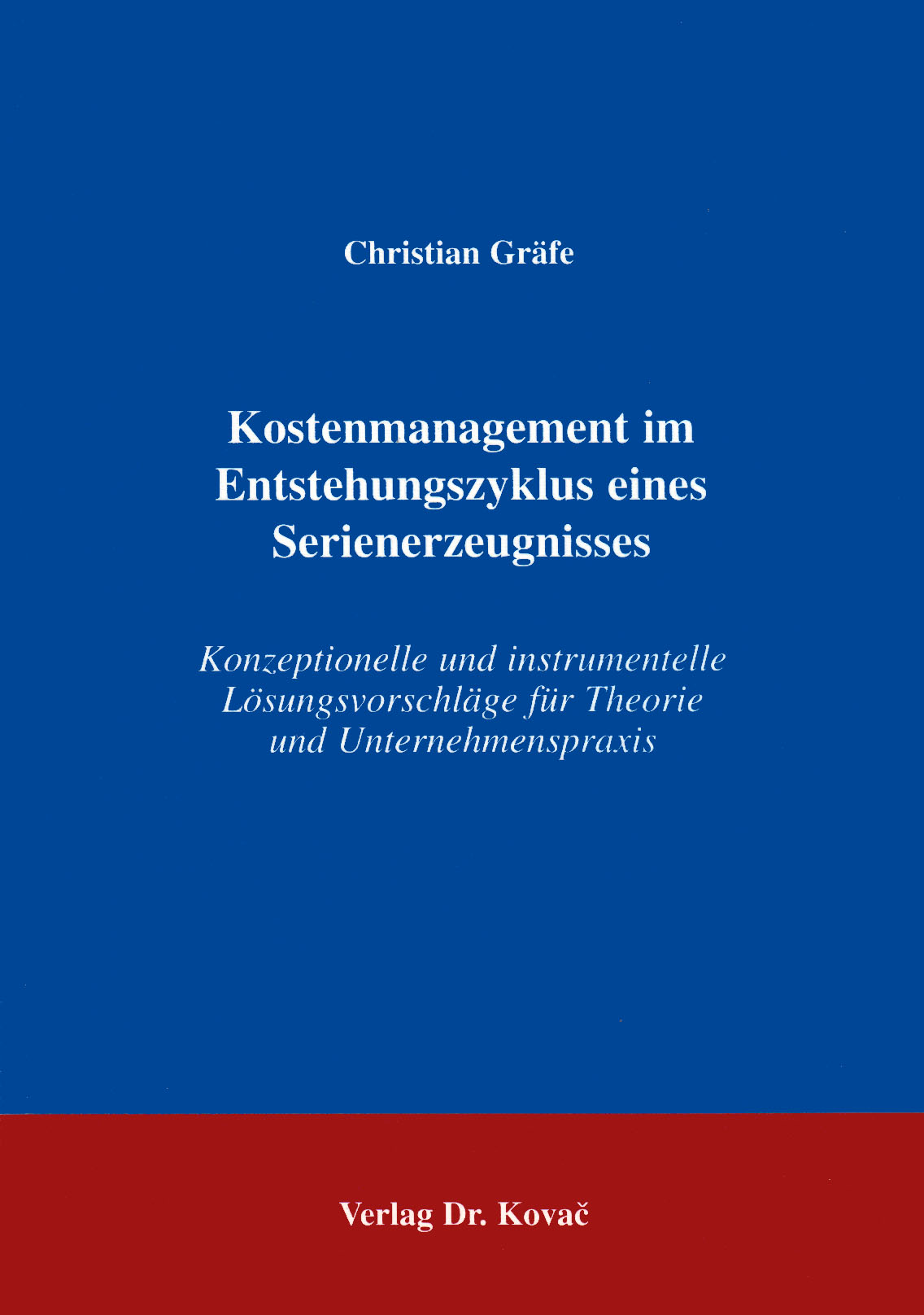 Cover: Kostenmanagement im Entstehungszyklus eines Serienerzeugnisses