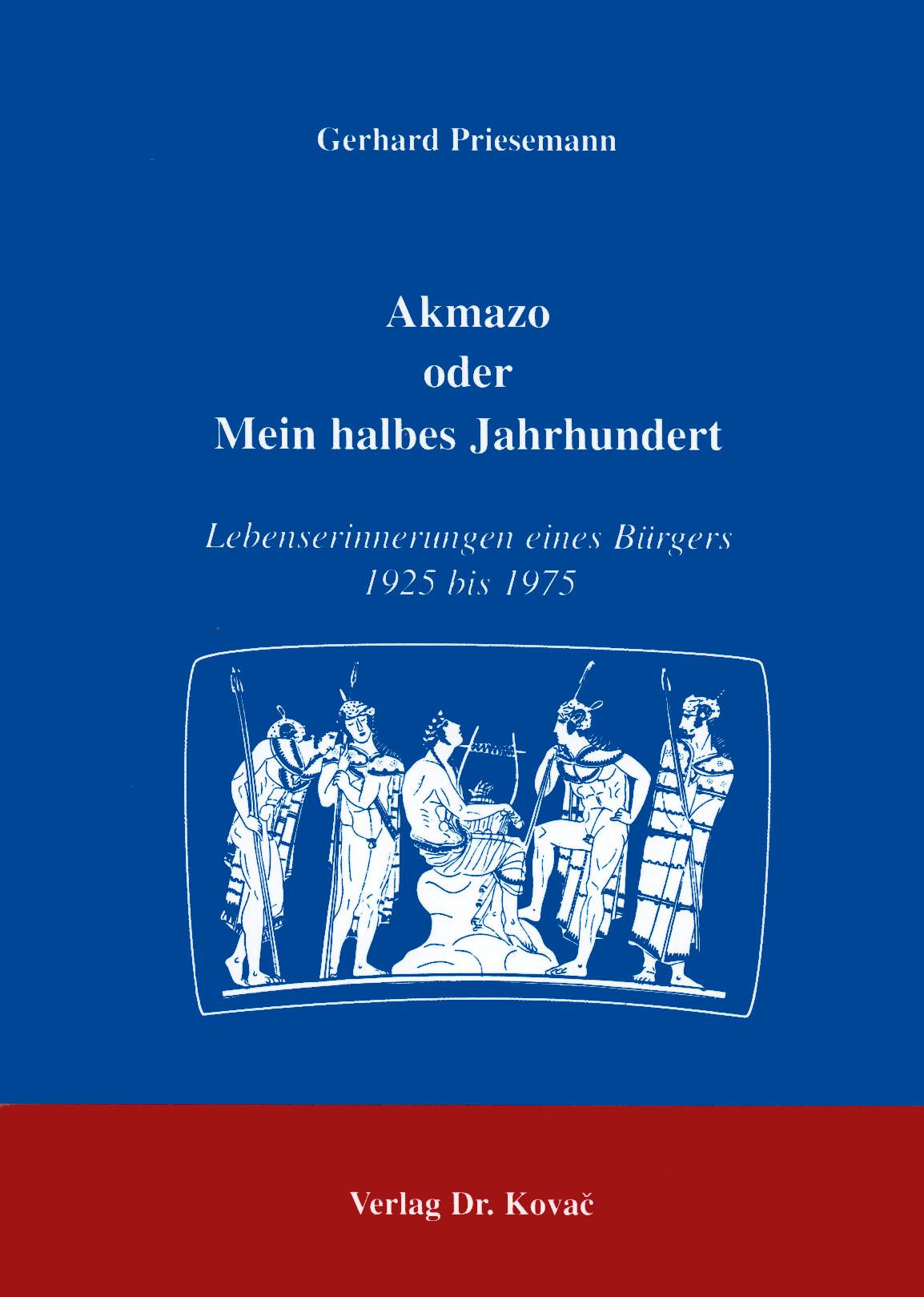 Cover: Akmazo oder Mein halbes Jahrhundert