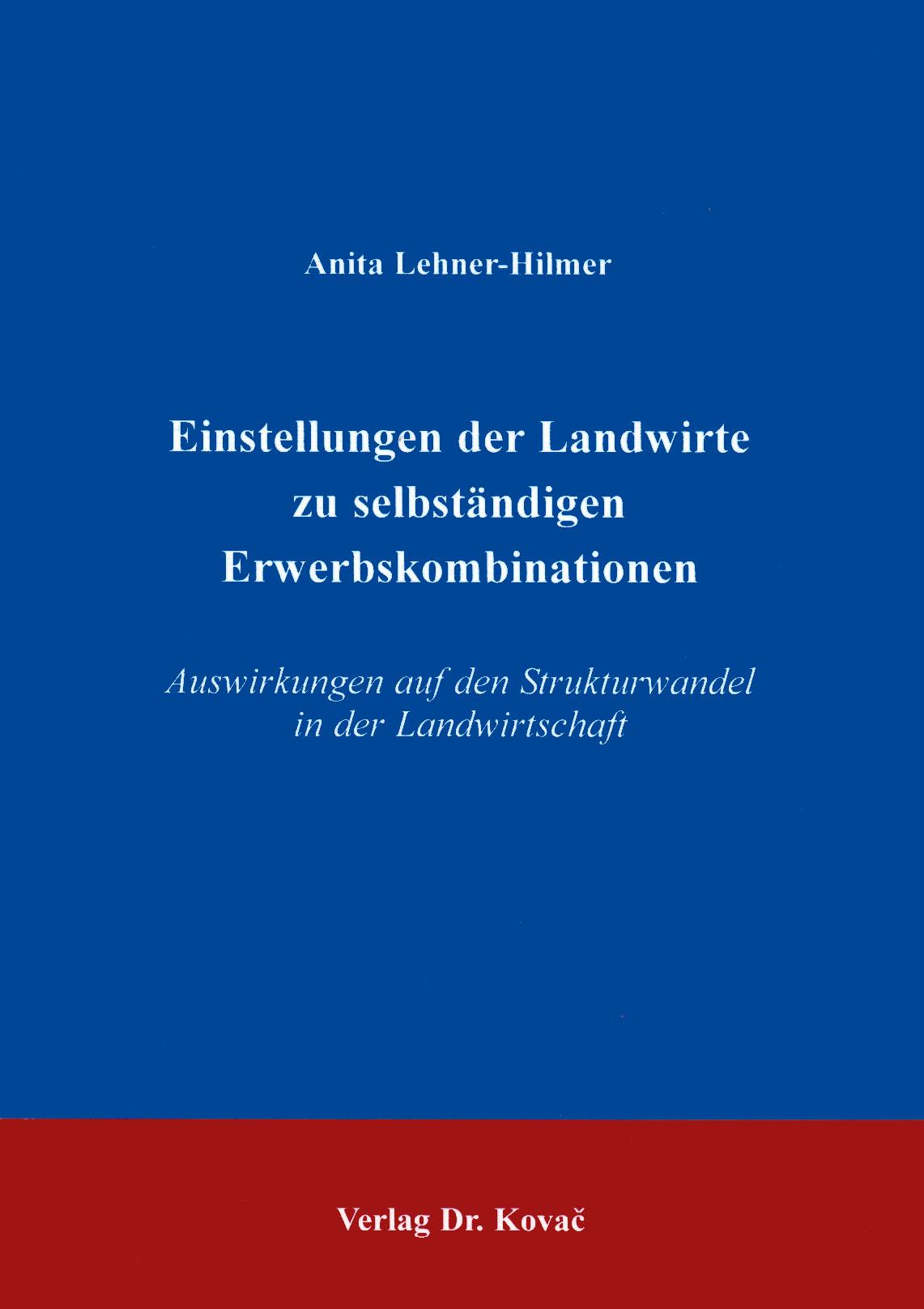 Cover: Einstellungen der Landwirte zu selbstständigen Erwerbskombinationen