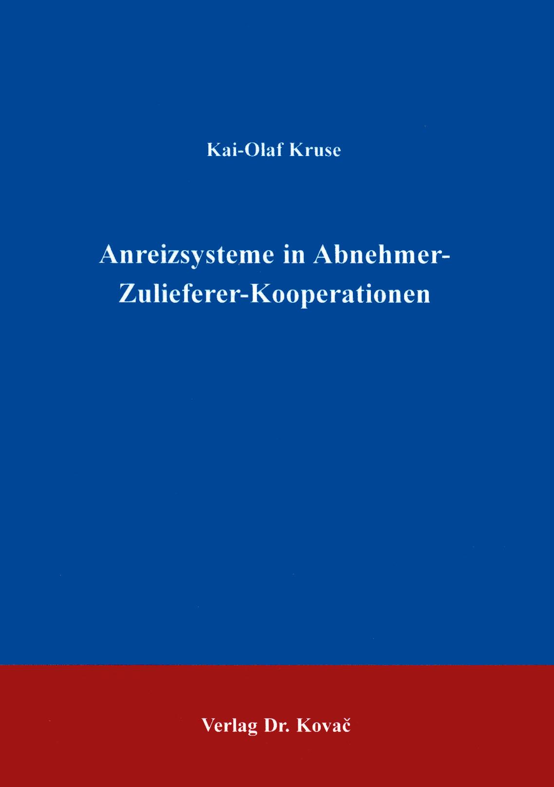 Cover: Anreizsysteme in Abnehmer-Zulieferer-Kooperationen