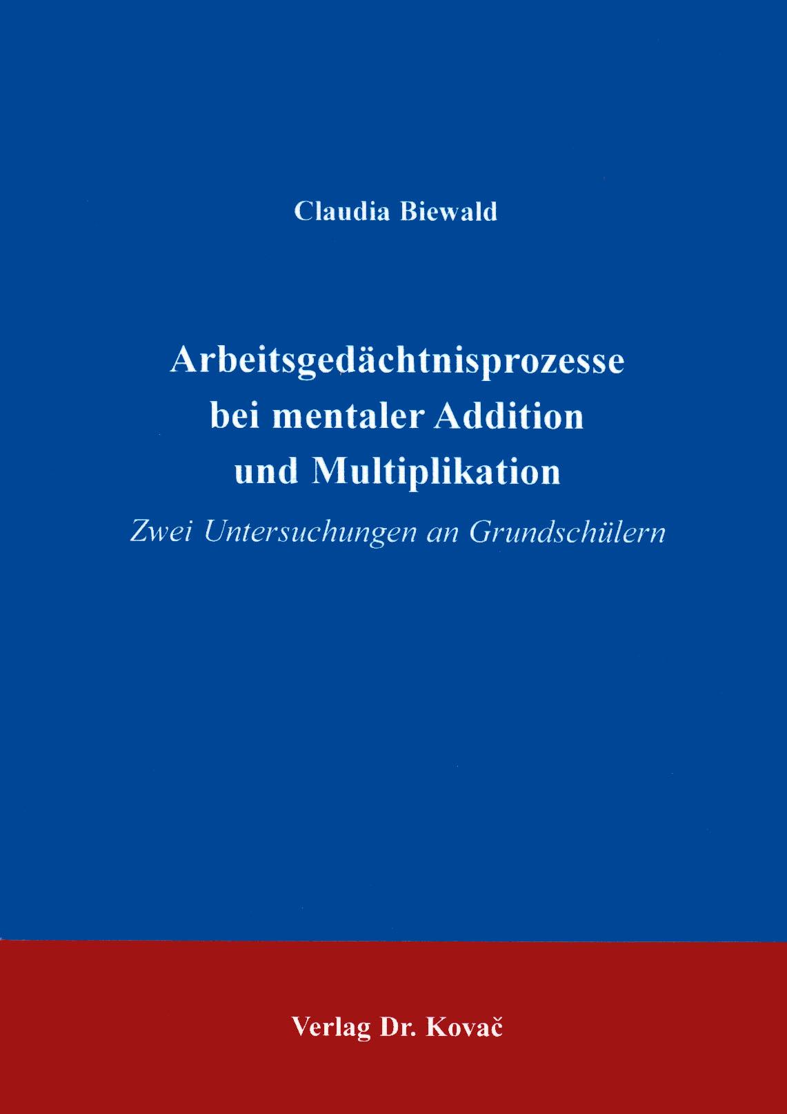 Cover: Arbeitsgedächtnisprozesse bei mentaler Addition und Multiplikation