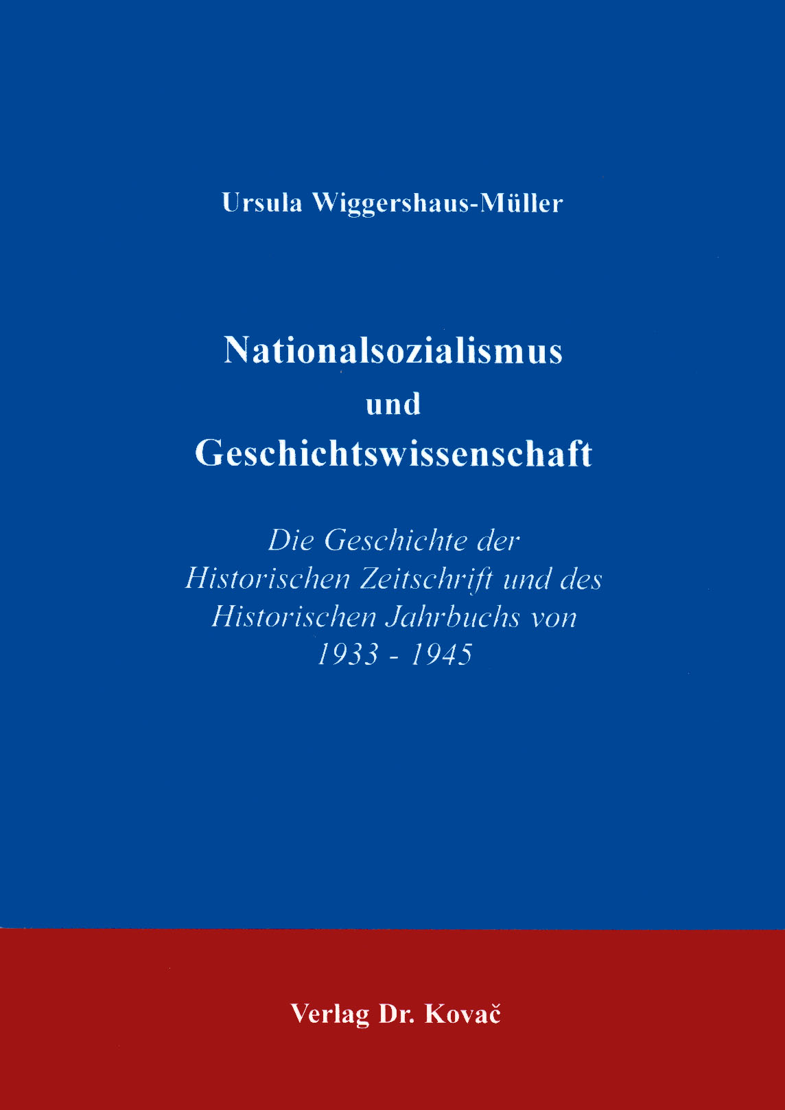 Cover: Nationalsozialismus und Geschichtswissenschaft