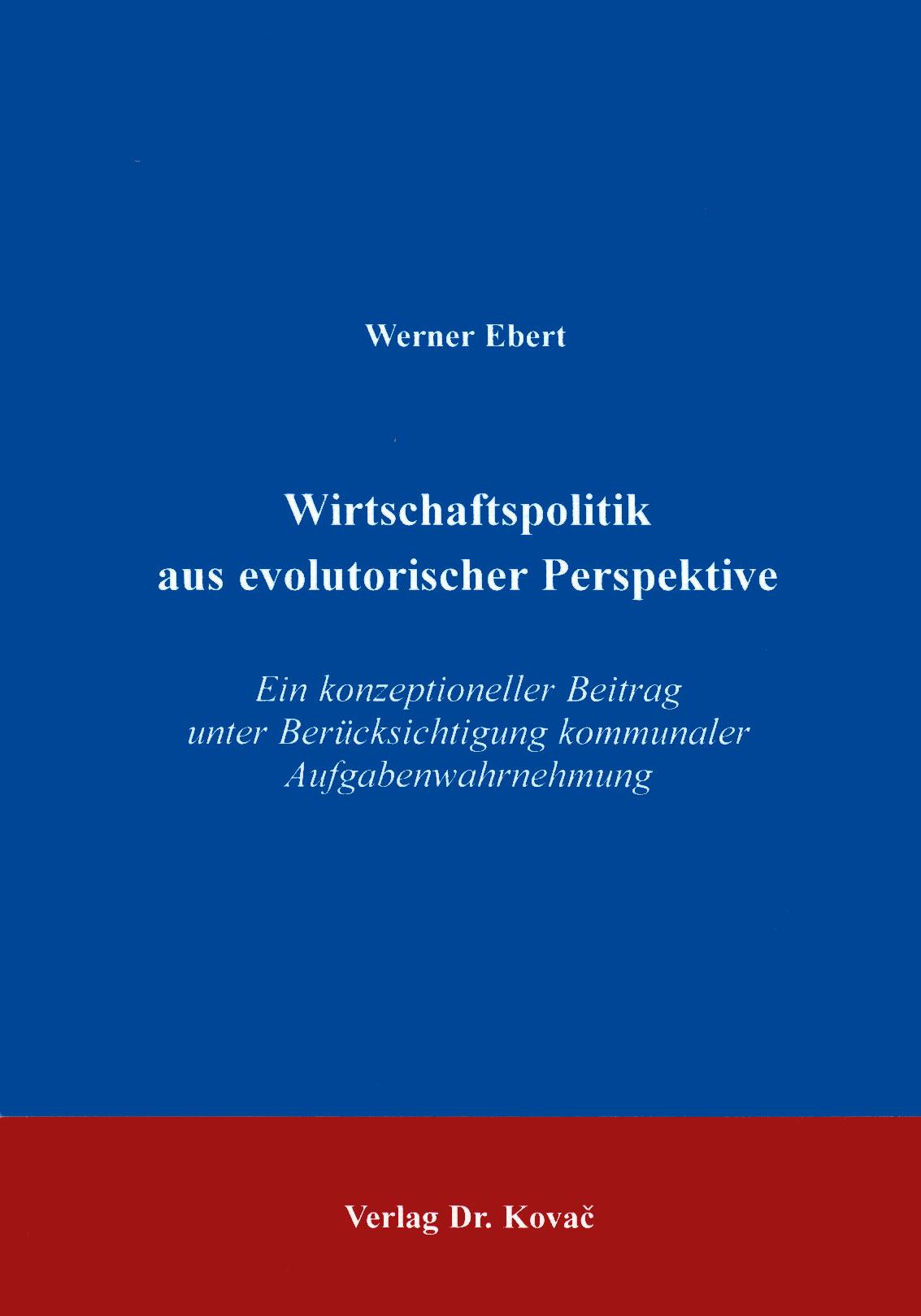 Cover: Wirtschaftspolitik aus evolutorischer Perspektive