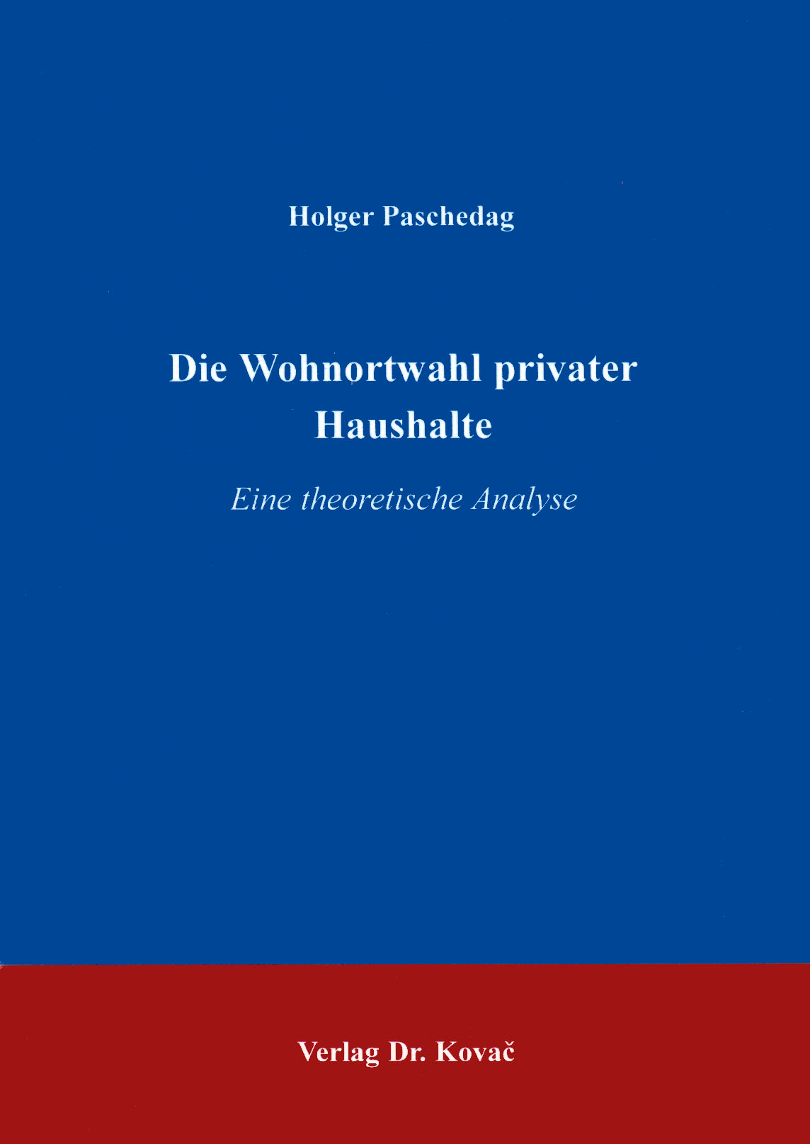 Cover: Die Wohnortwahl privater Haushalte