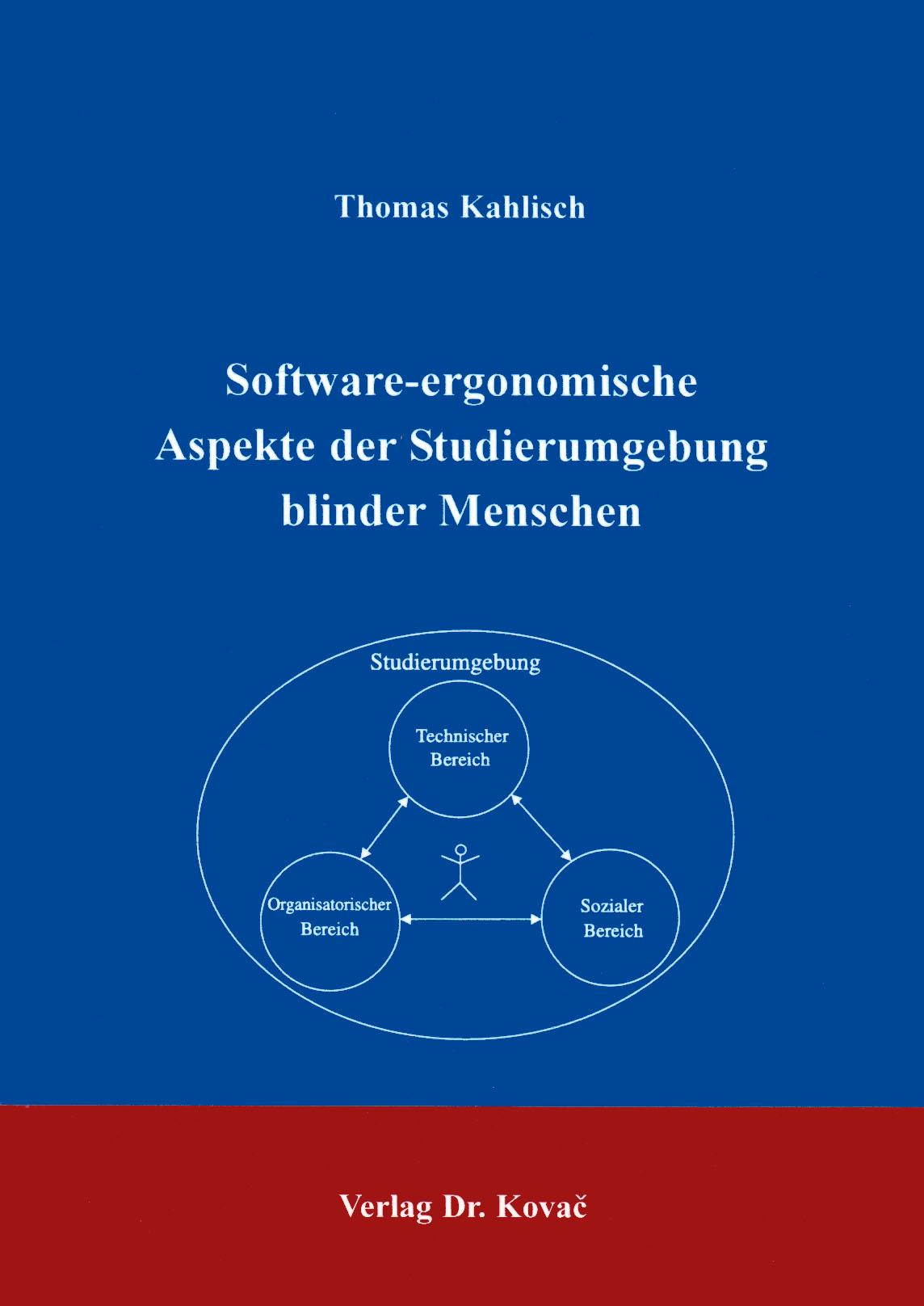 Cover: Software-ergonomische Aspekte der Studierumgebung blinder Menschen
