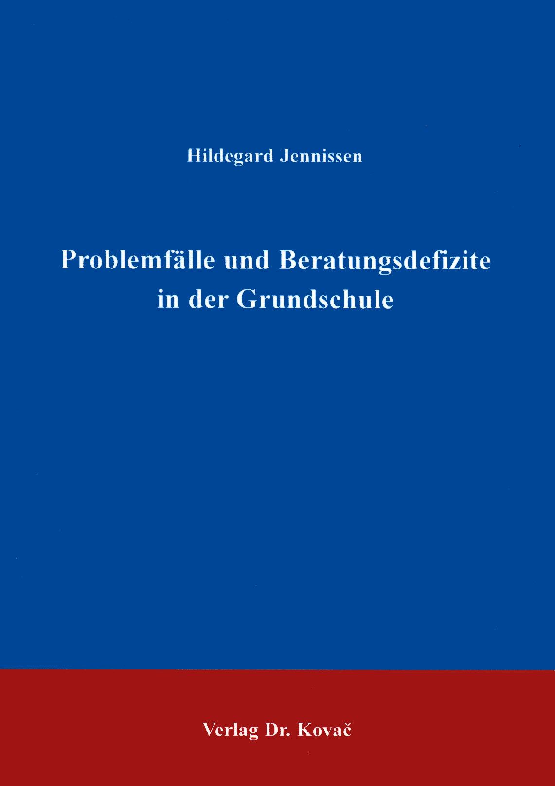 Cover: Problemfälle und Beratungsdefizite in der Grundschule