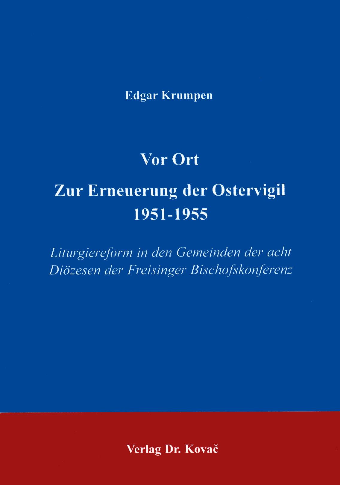 Cover: Vor Ort Zur Erneuerung der Ostervigil 1951-1955