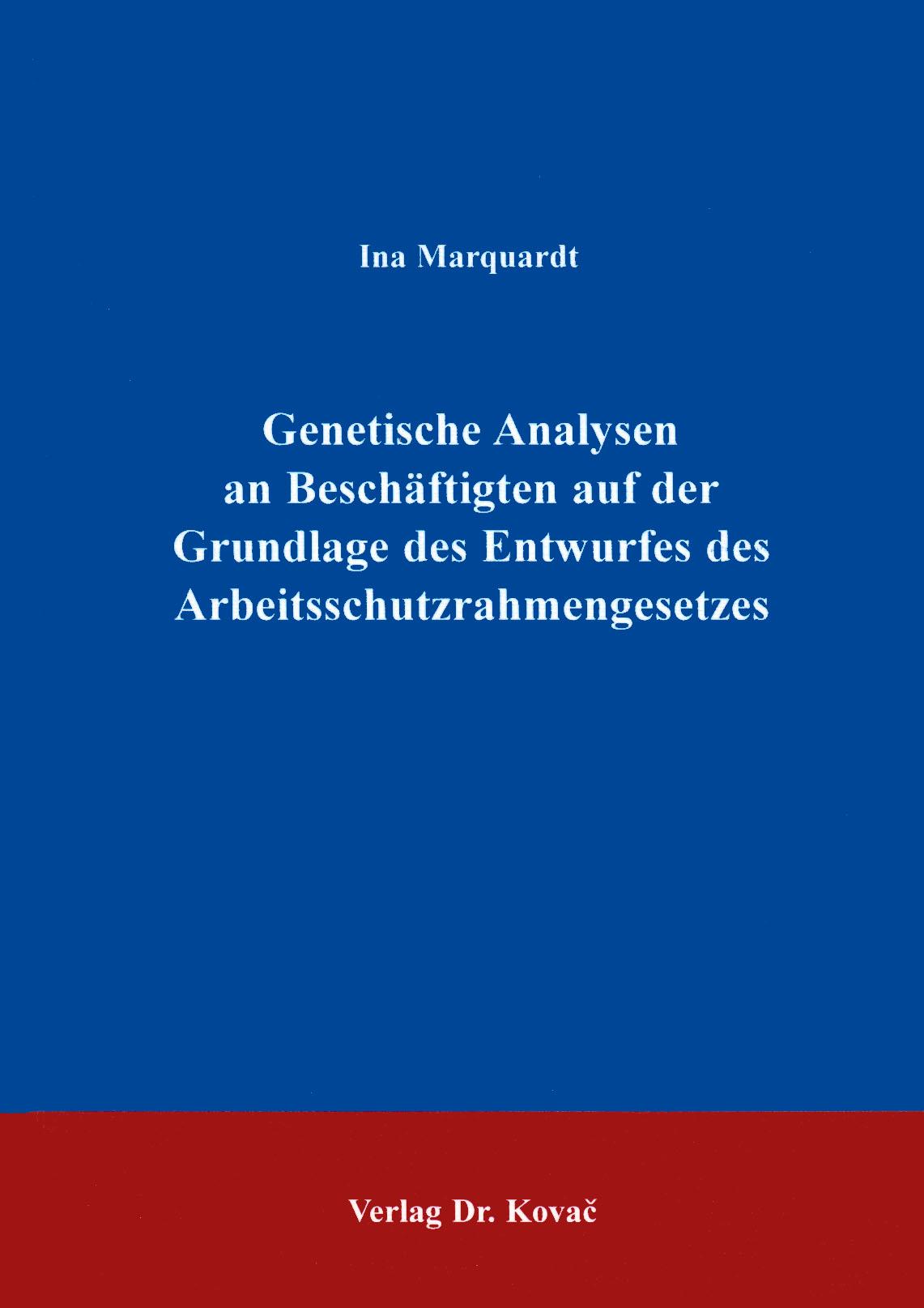 Cover: Genetische Analysen an Beschäftigten auf der Grundlage des Arbeitsschutzrahmengesetzes
