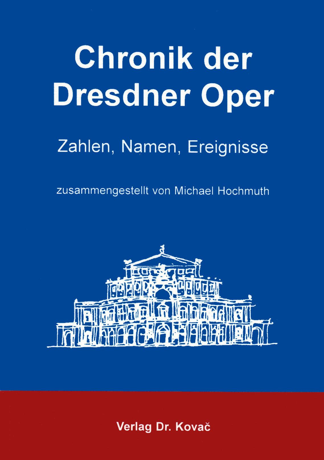 Cover: Chronik der Dresdner Oper