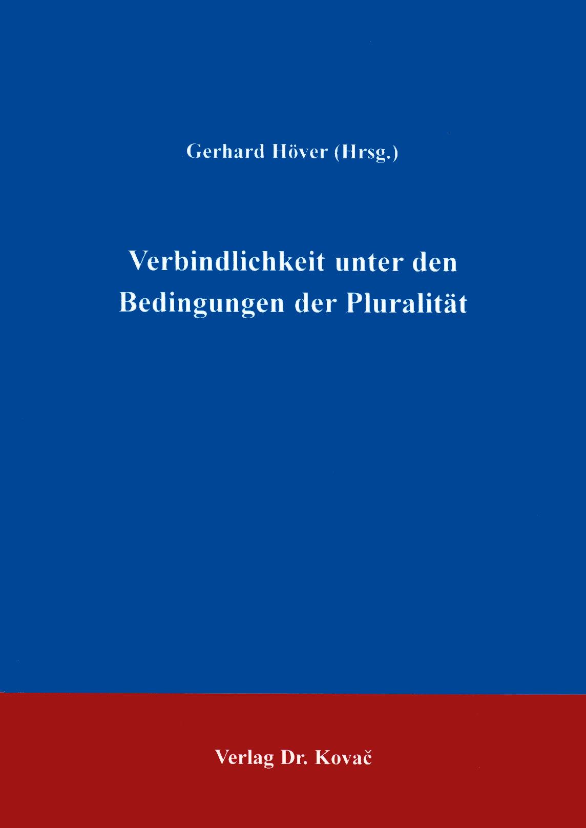 Cover: Verbindlichkeit unter den Bedingungen der Pluralität