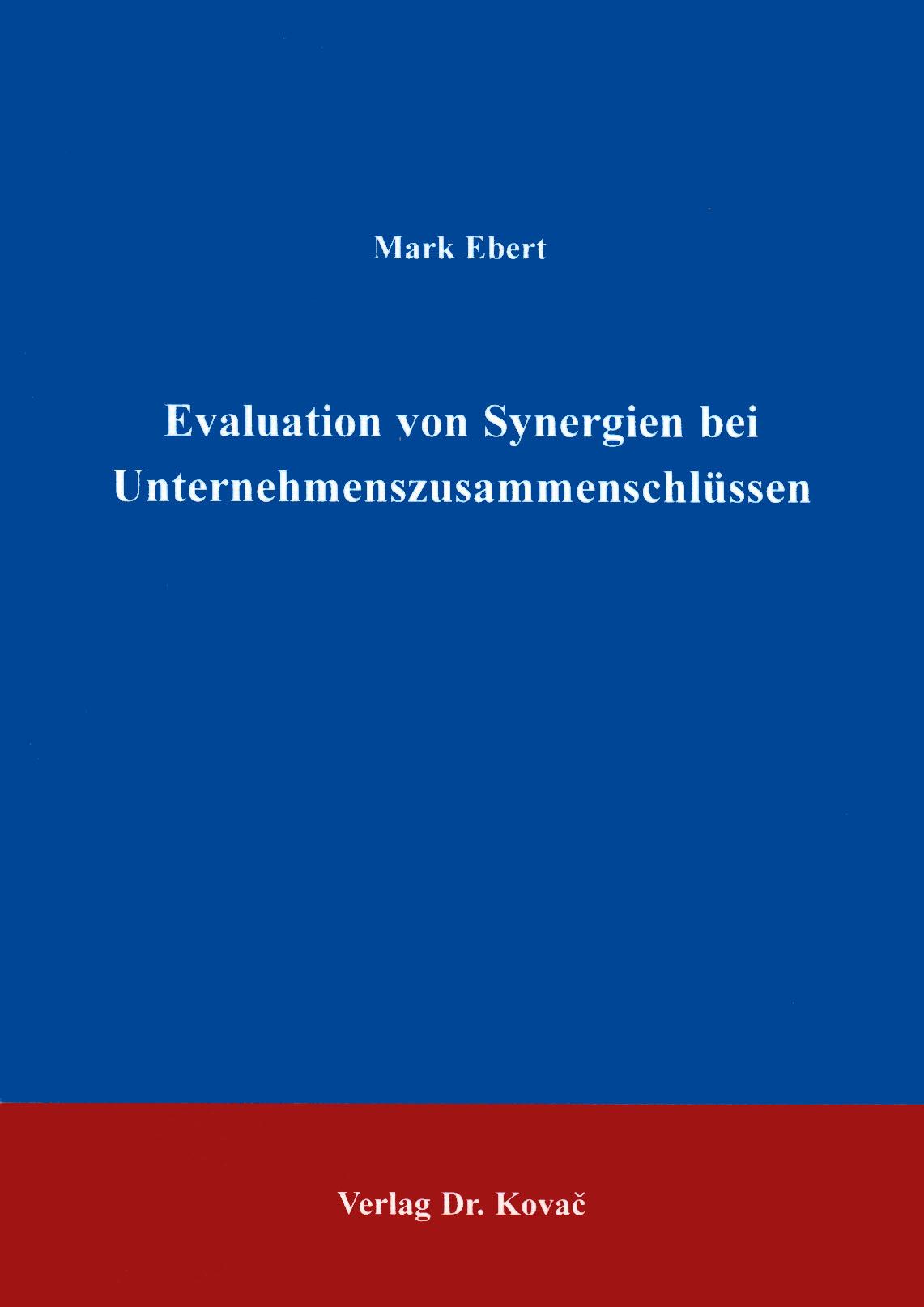 Cover: Evaluation von Synergien bei Unternehmenszusammenschlüssen