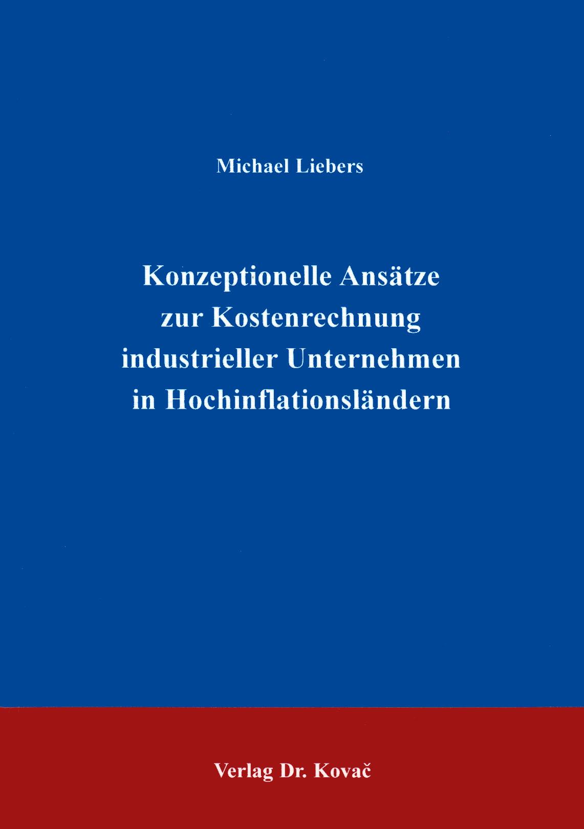 Cover: Konzeptionelle Ansätze zur Kostenrechnung industrieller Unternehmen in Hochinflationsländern